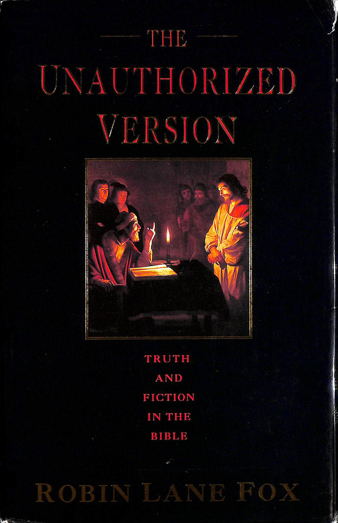 Image for The Unauthorized Version: Truth And Fiction in the Bible