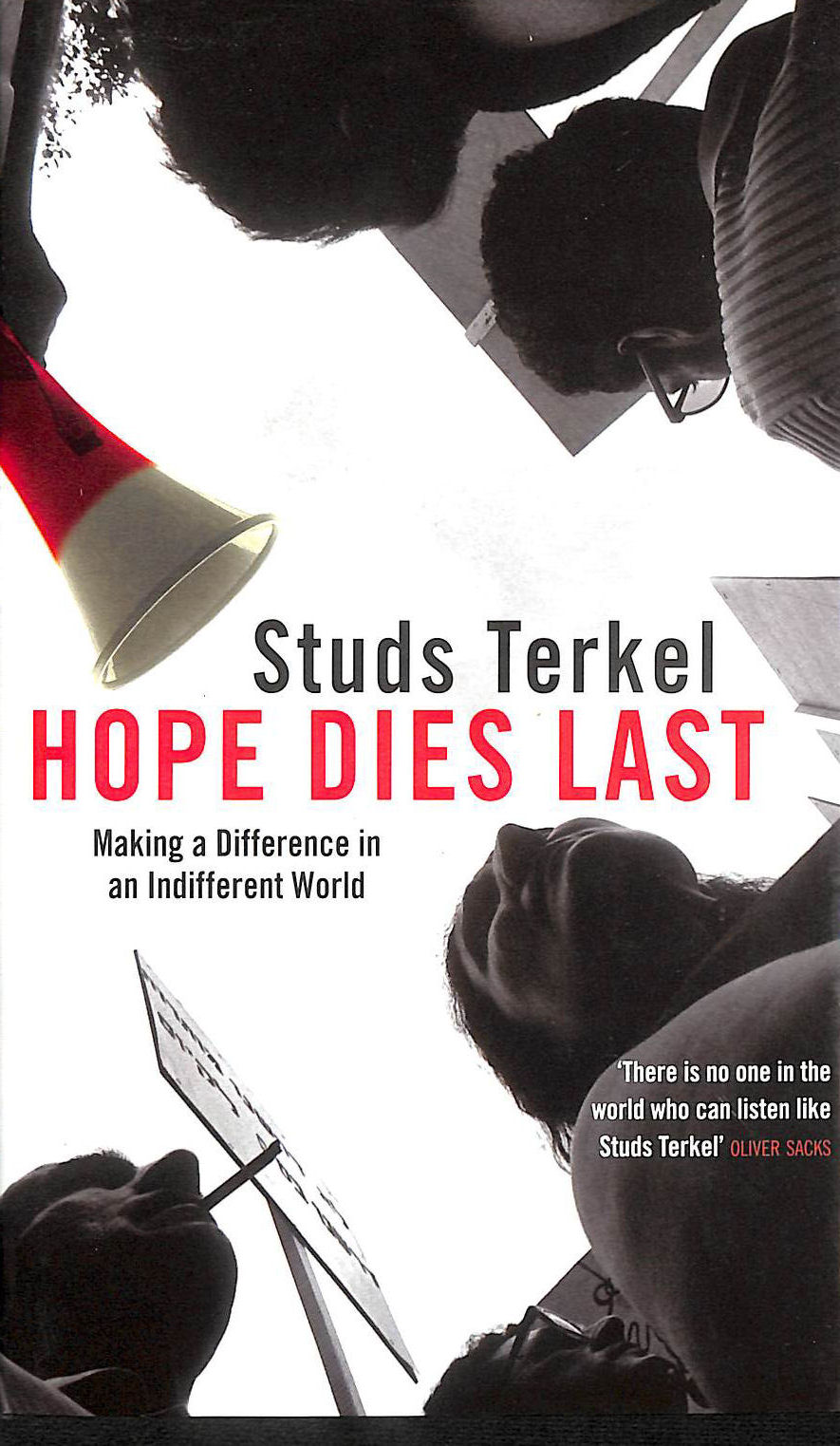 Image for Hope Dies Last: Making a Difference in an Indifferent World