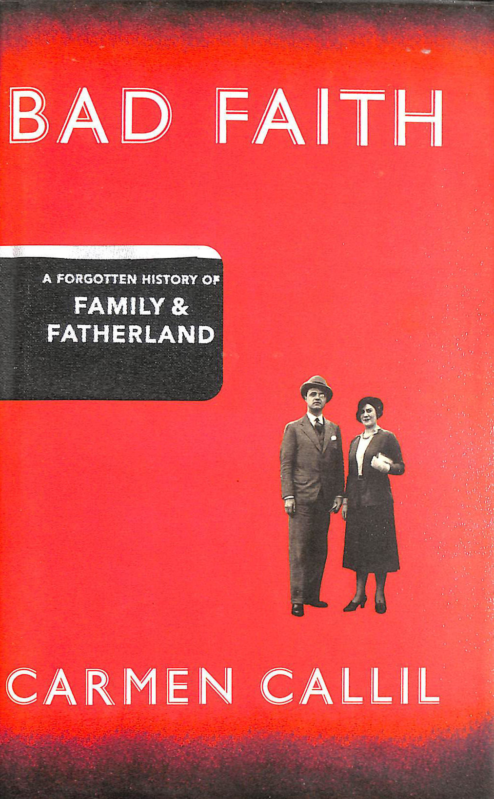 Image for Bad Faith: A Forgotten History of Family and Fatherland