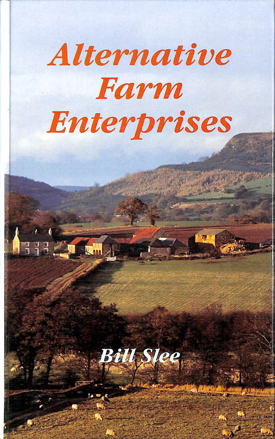 Image for Alternative Farm Enterprises: Guide to Alternative Sources of Income for the Farmer
