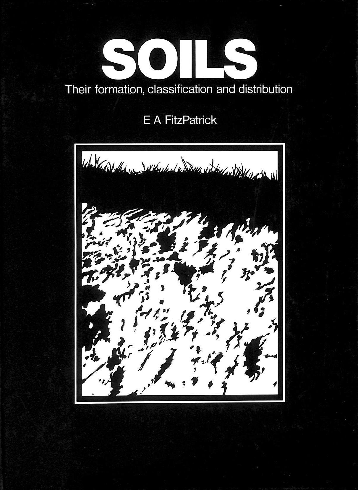 Image for Soils: Their Formation, Classification and Distribution