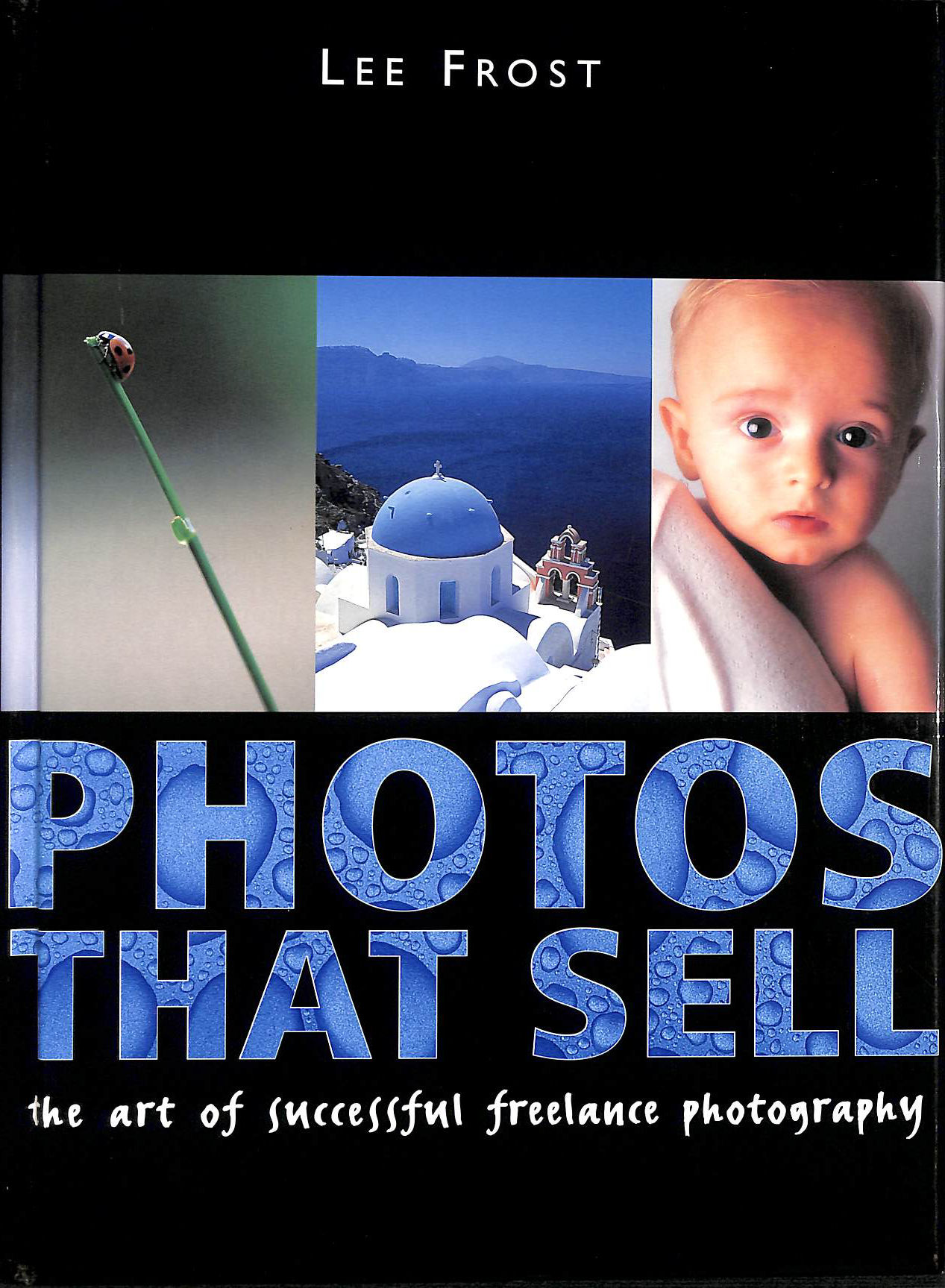 Image for Photos That Sell: The Art of Successful Freelance Photography