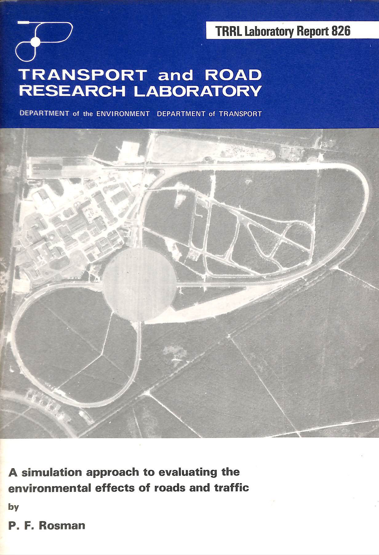 Image for Transport and Road Research Laboratory, A Simulation Apprach to Evaluationg the Environmental Effects of Roads and Traffic, TRRL Laoratory Report 826