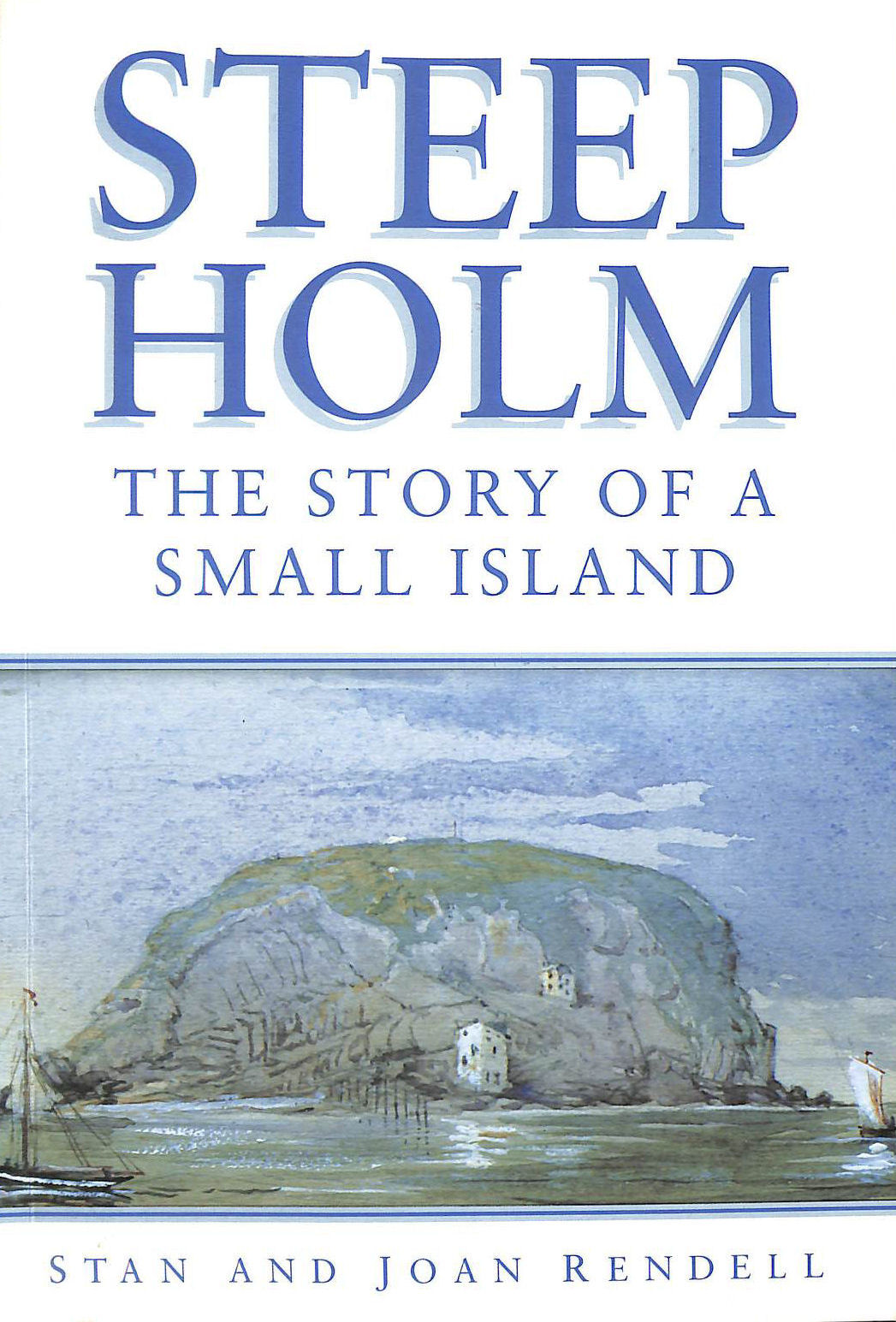 Image for Steep Holm: The Story of A Small Island