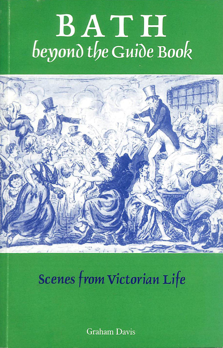 Image for Bath Beyond the Guide Book: Scenes from Victorian Life