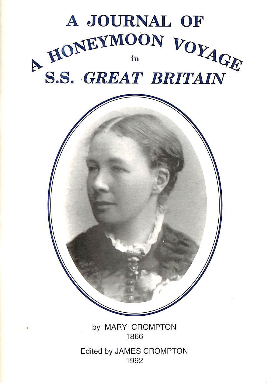 CROMPTON, MARY; CROMPTON, JAMES [ED] - A Journal of a Honeymoon Voyage in S.S. Great Britain
