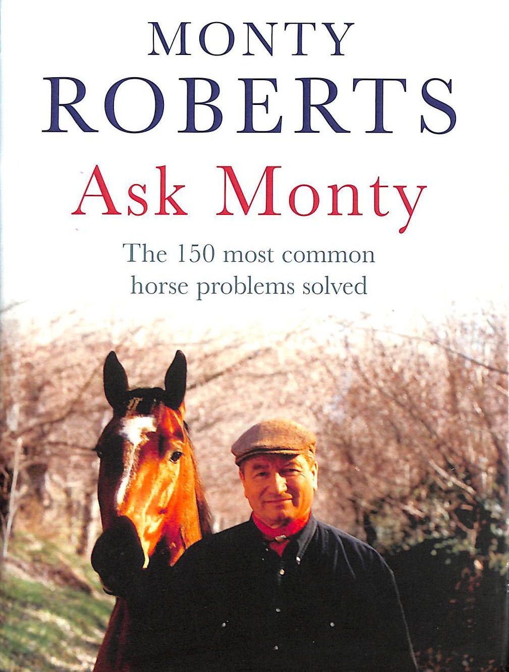 Image for Ask Monty: The 170 most common horse problems solved: The 150 Most Common Horse Problems Solved