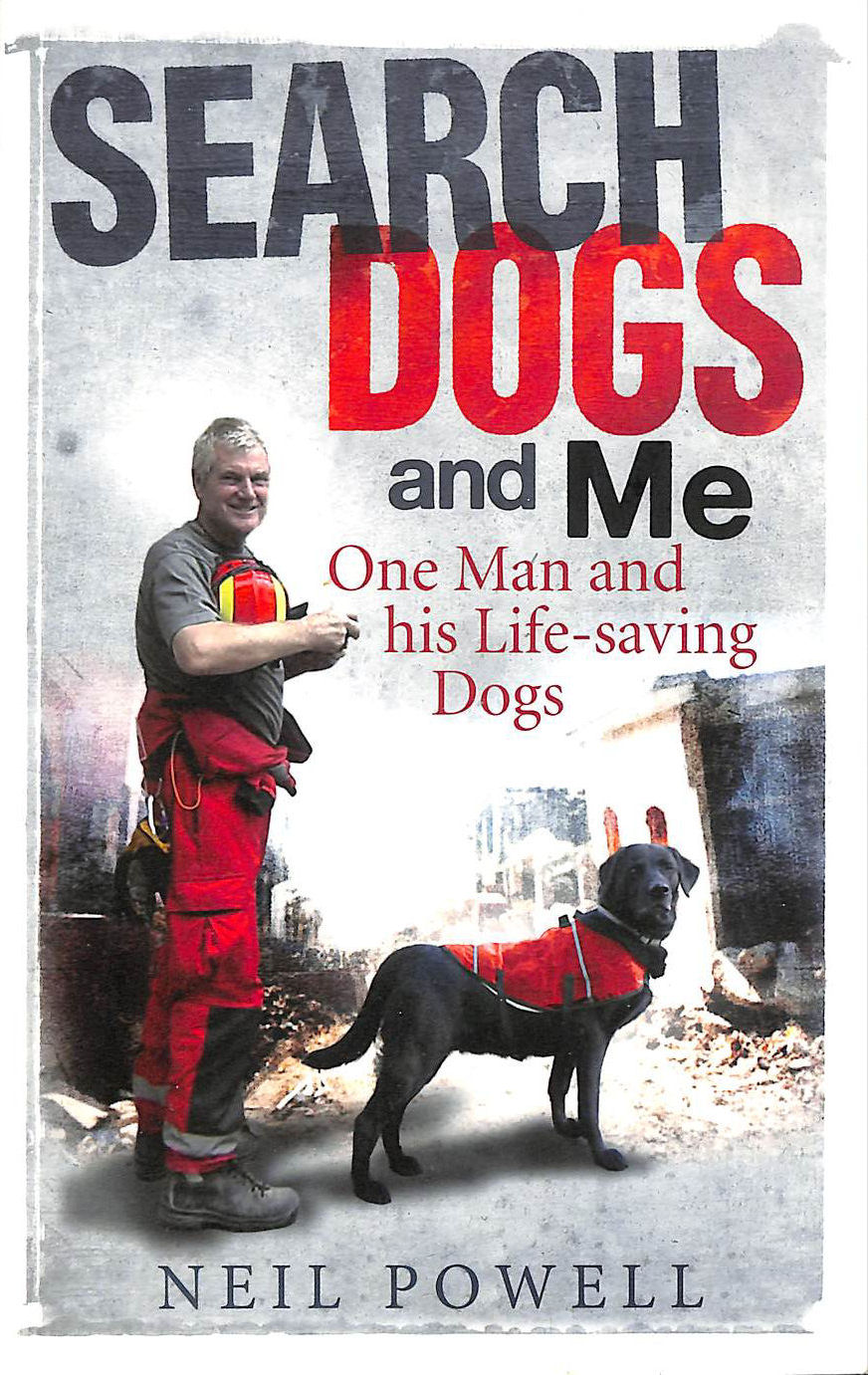 Image for Search Dogs and Me: One Man and His Life-saving Dogs