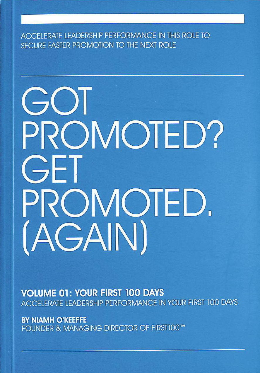 Image for Got Promoted? Get Promoted: Your First 100 Days