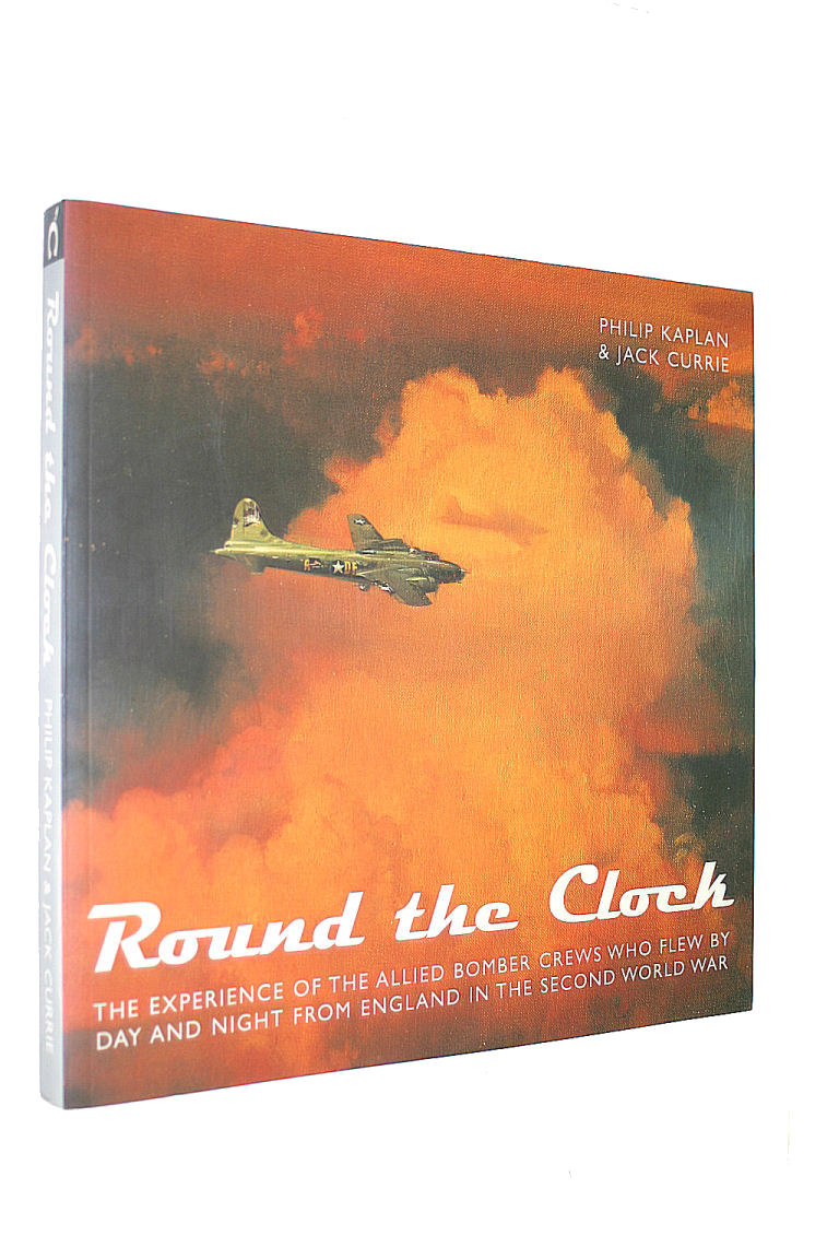 Image for Round The Clock: The Experience of the Allied Bomber Crews
