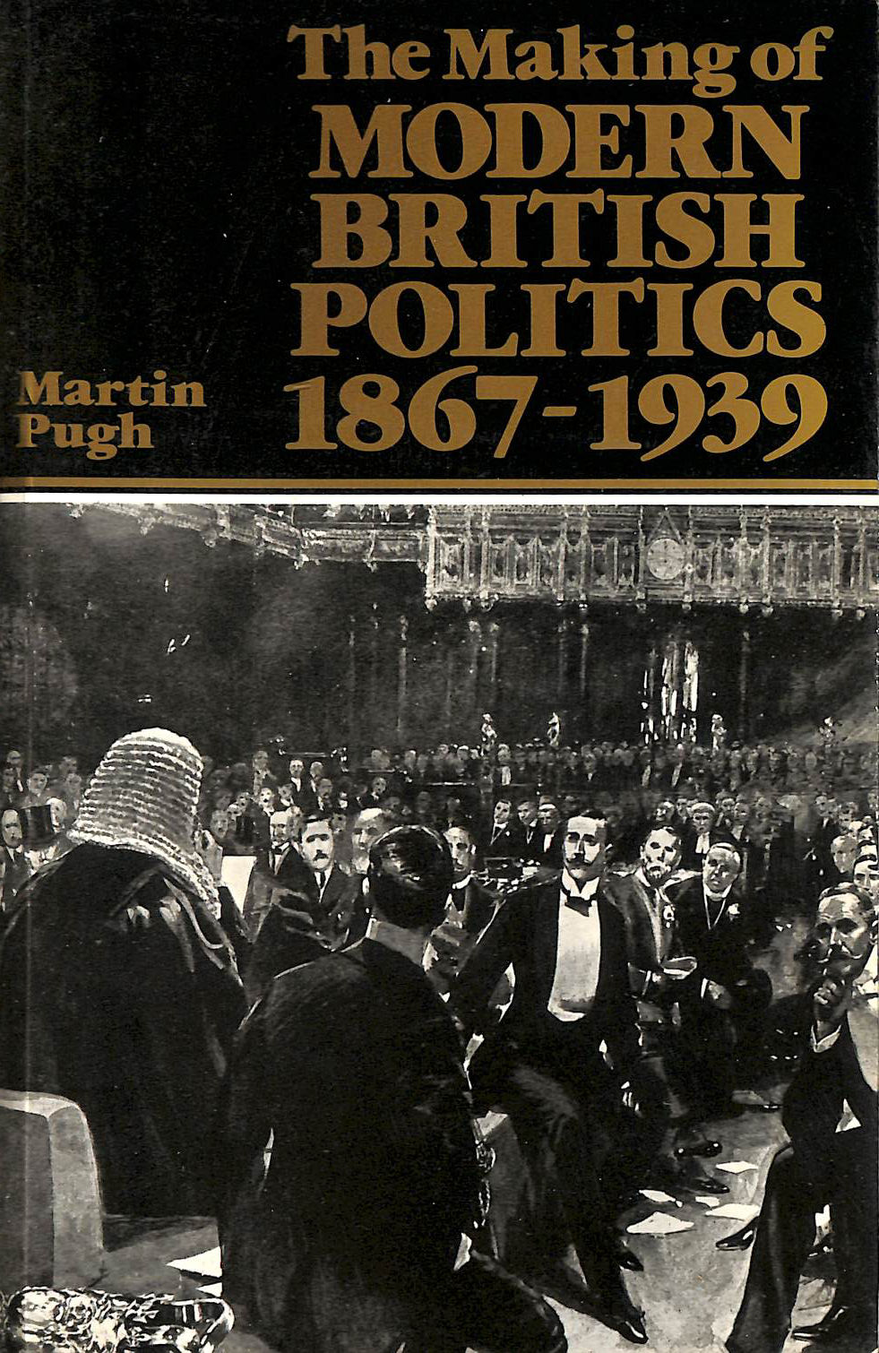 Image for The Making of Modern British Politics, 1867-1939