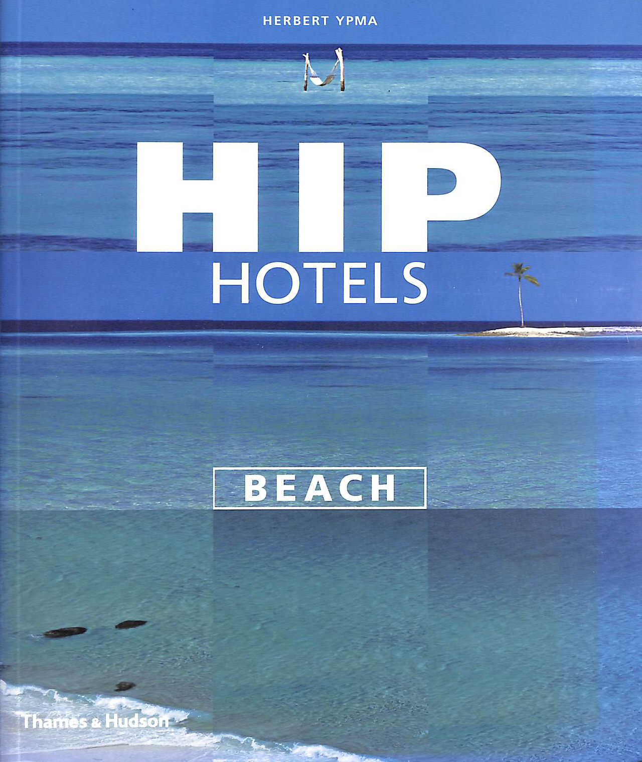 Image for Hip Hotels: Beach