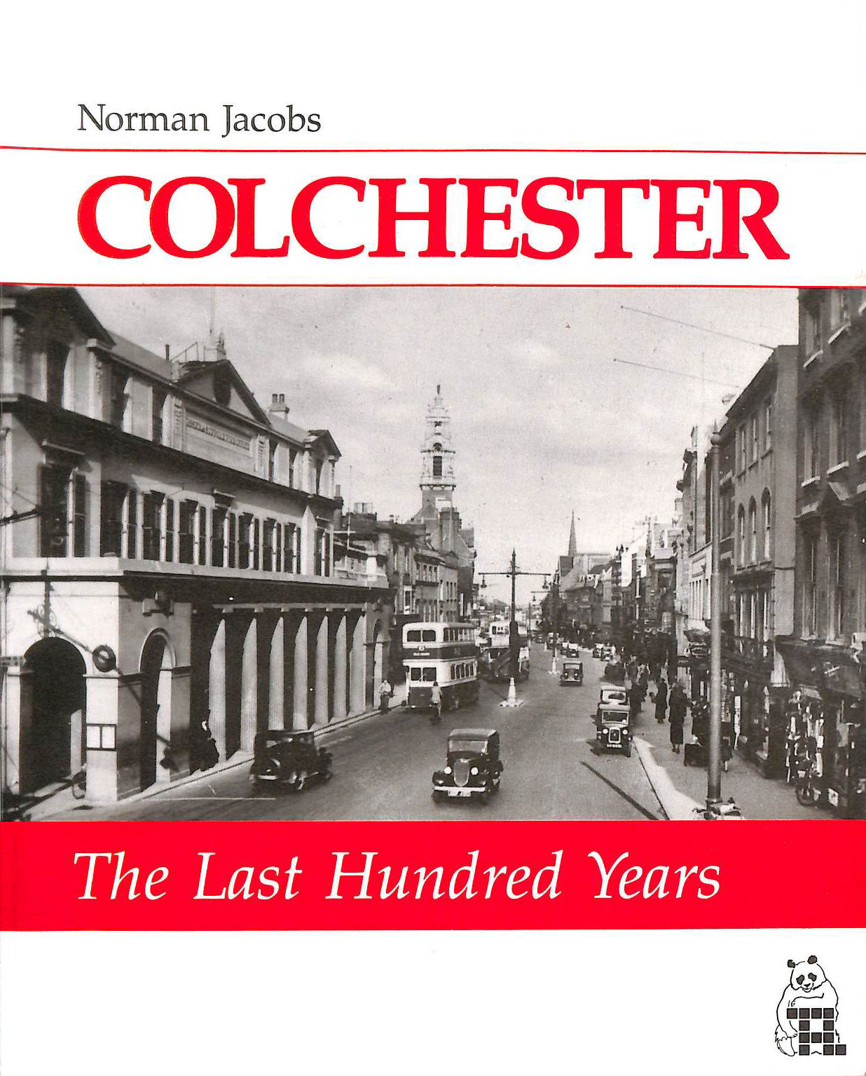 Image for Colchester: the Last Hundred Years