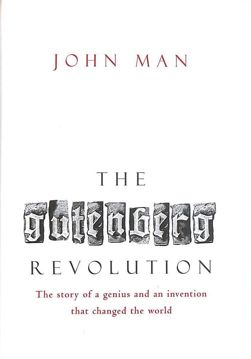 Image for The Gutenberg Revolution: The Story of a Genius and an Invention That Changed the World