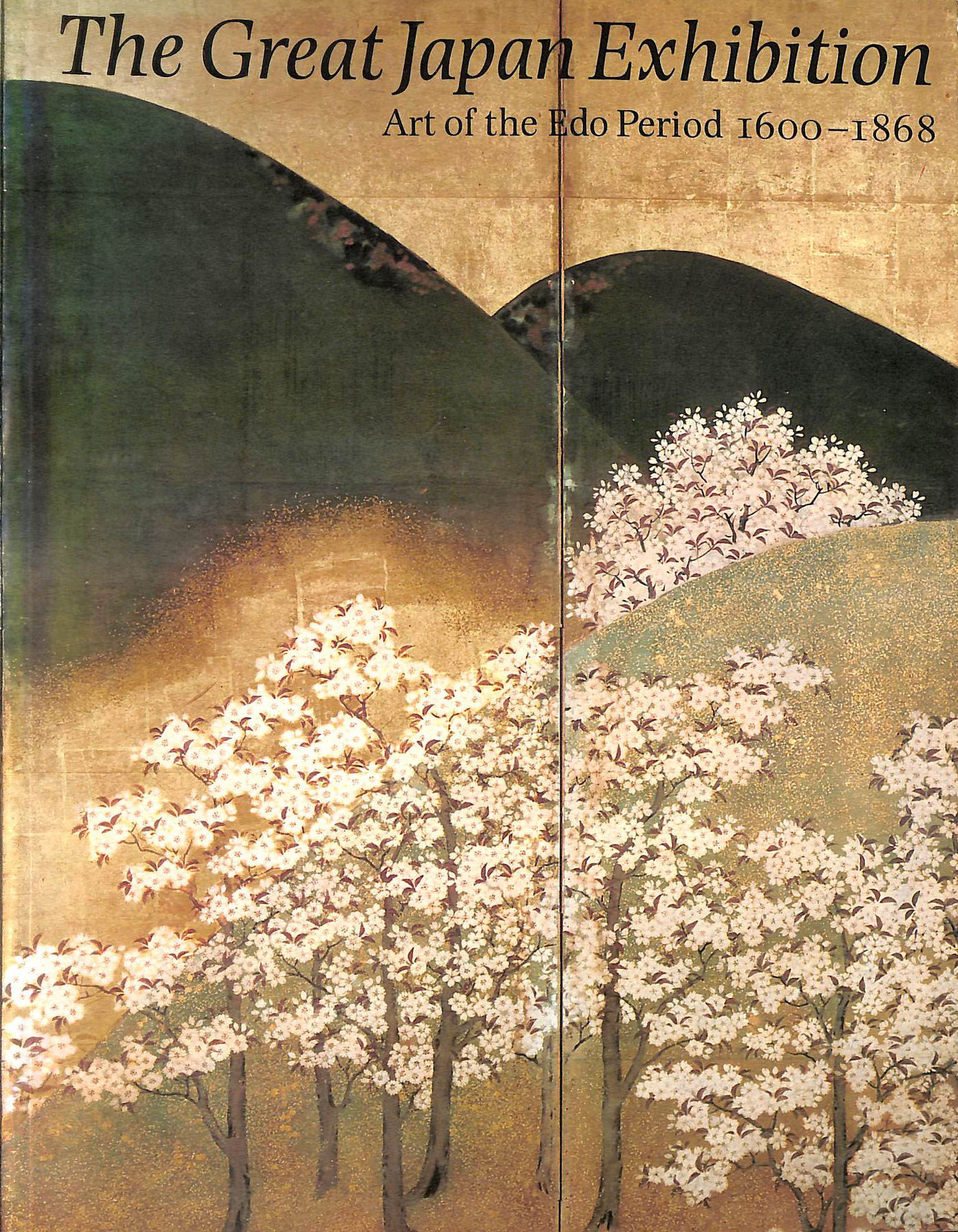 Image for The Great Japan Exhibition. Art of the Edo Period 1600-1868.