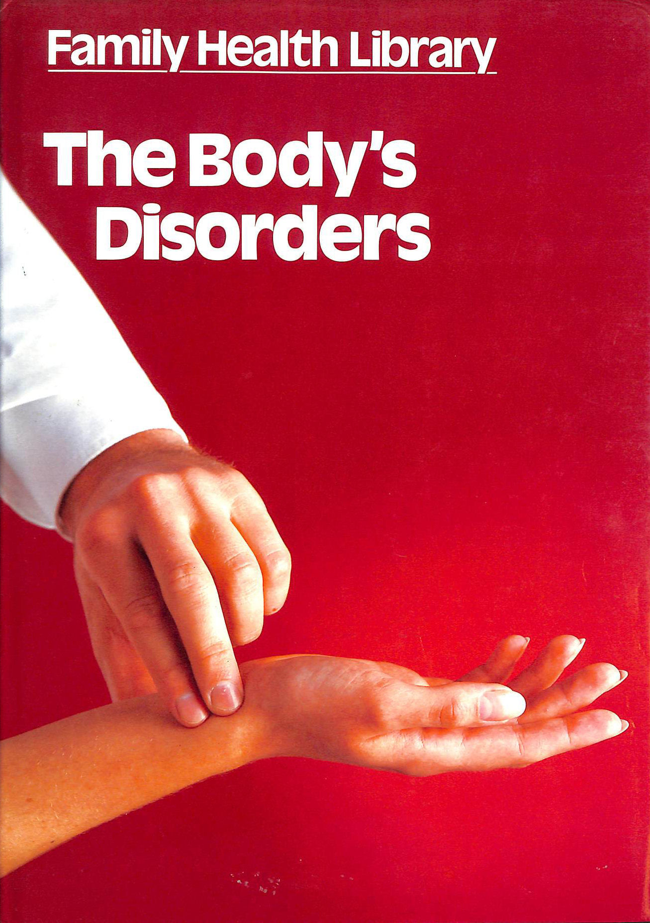 Image for FAMILY HEALTH LIBRARY - THE BODY   's DISORDERS