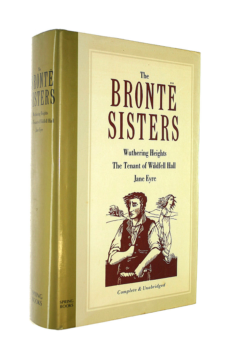Image for Bronte Sisters: Jane Eyre, Wuthering Heights and Tenant of Wildfell Hall