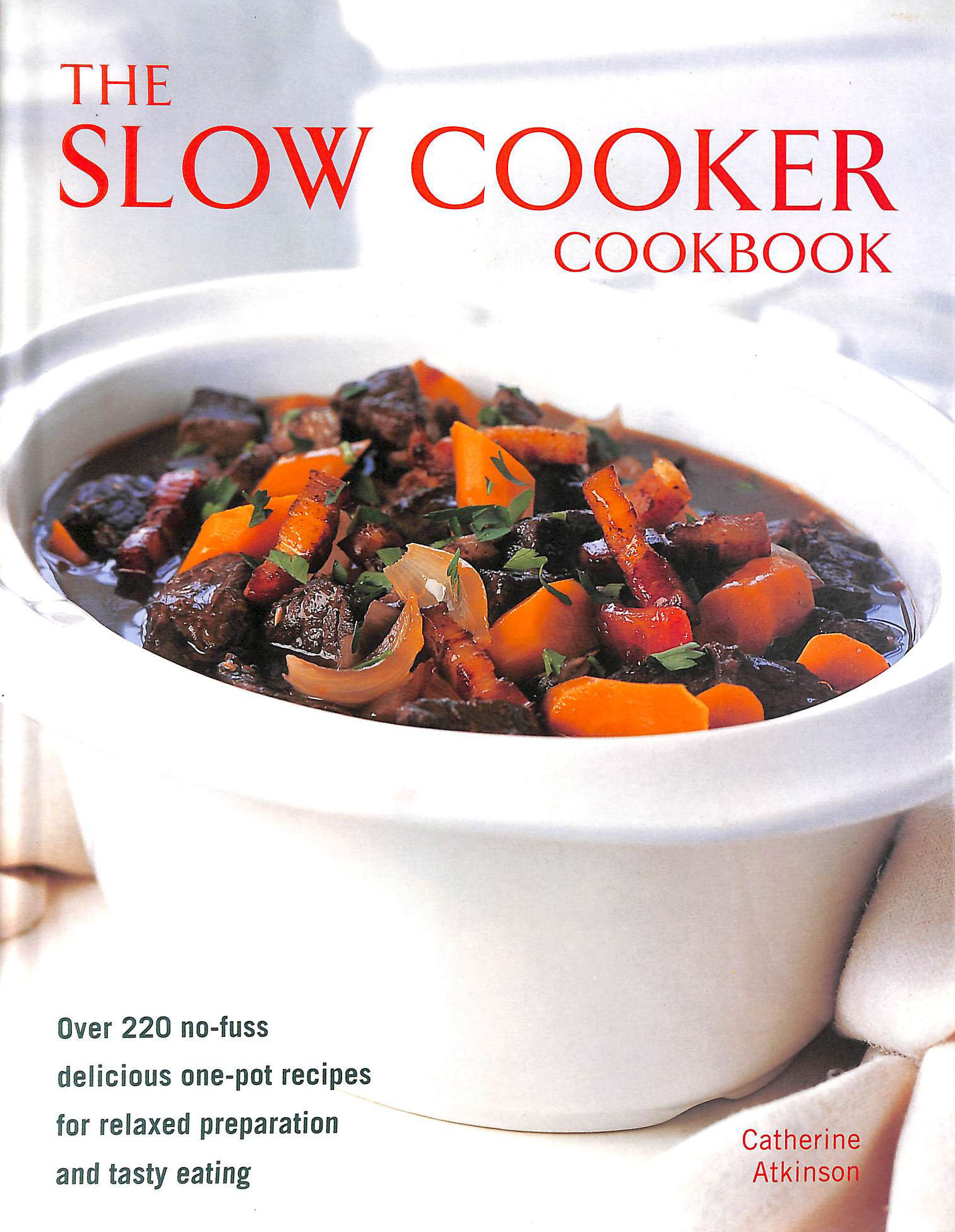 Image for Slow Cooker Cookbook: Over 220 No-fuss Delicious One-pot Recipes for Relaxed Preparation