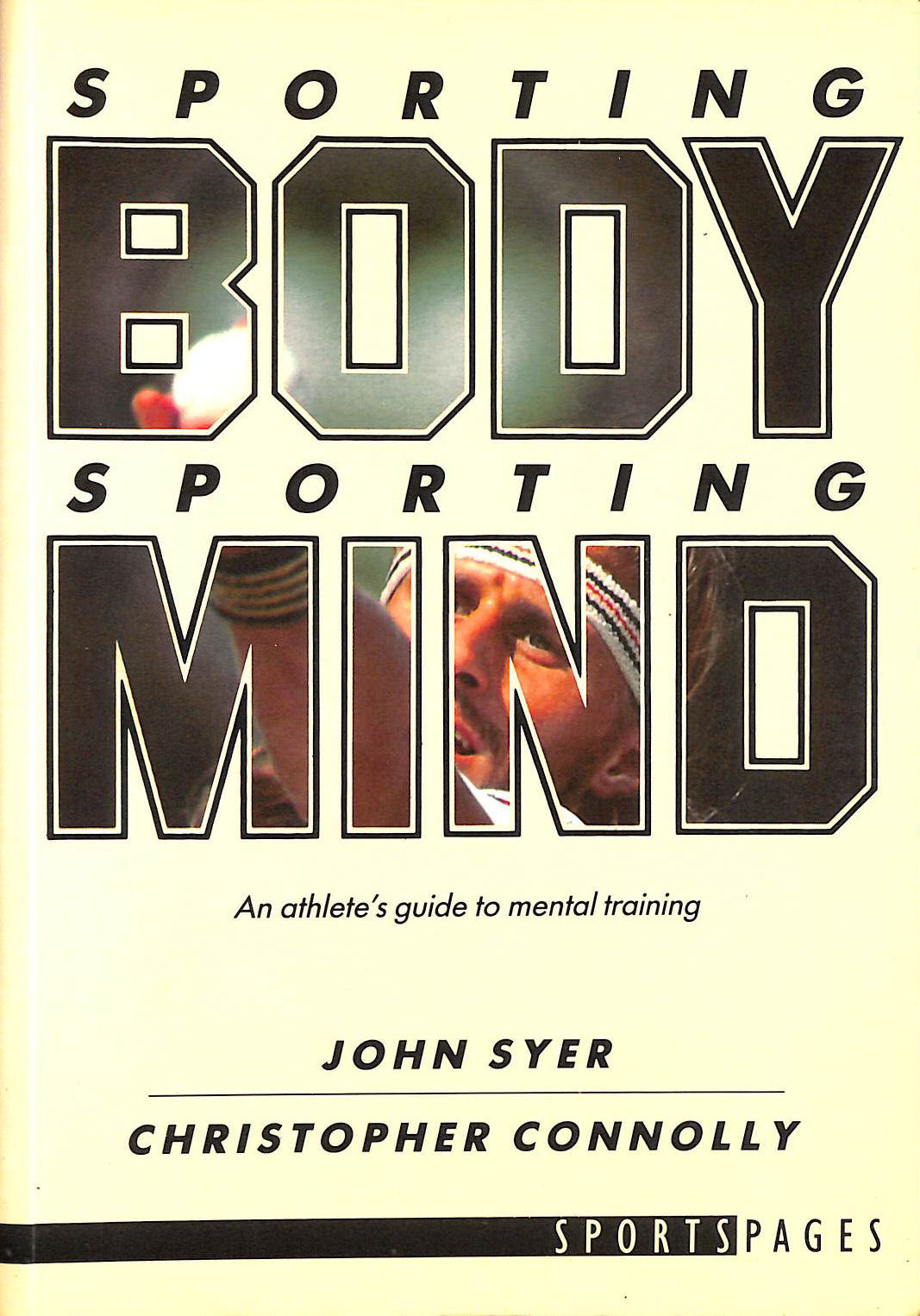 Image for Sporting Body, Sporting Mind: Athlete's Guide to Mental Training (A Sportspages book)
