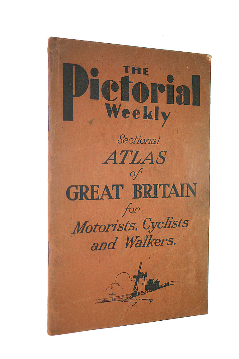 Image for The Pictorial Weekly-Sectional Atlas Of Great Britain For Motorists, Cyclists and Walkers