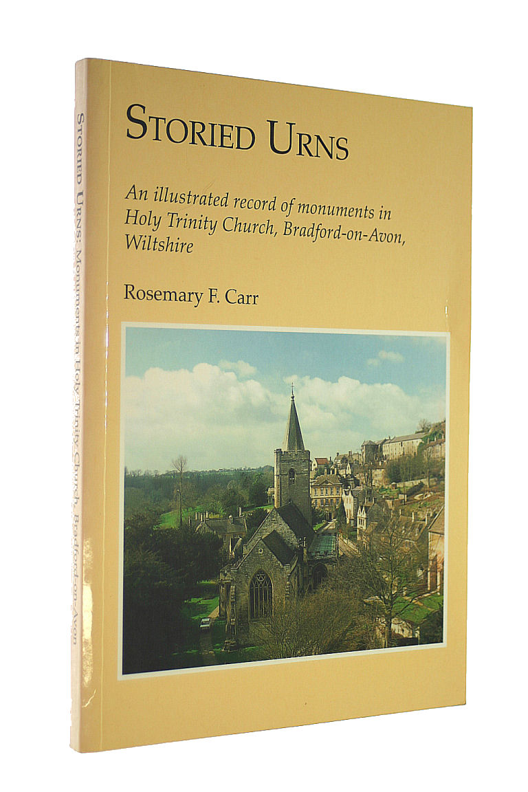 Image for Storied urns: An illustrated record on monuments in Holy Trinity Church, Bradford-on-Avon