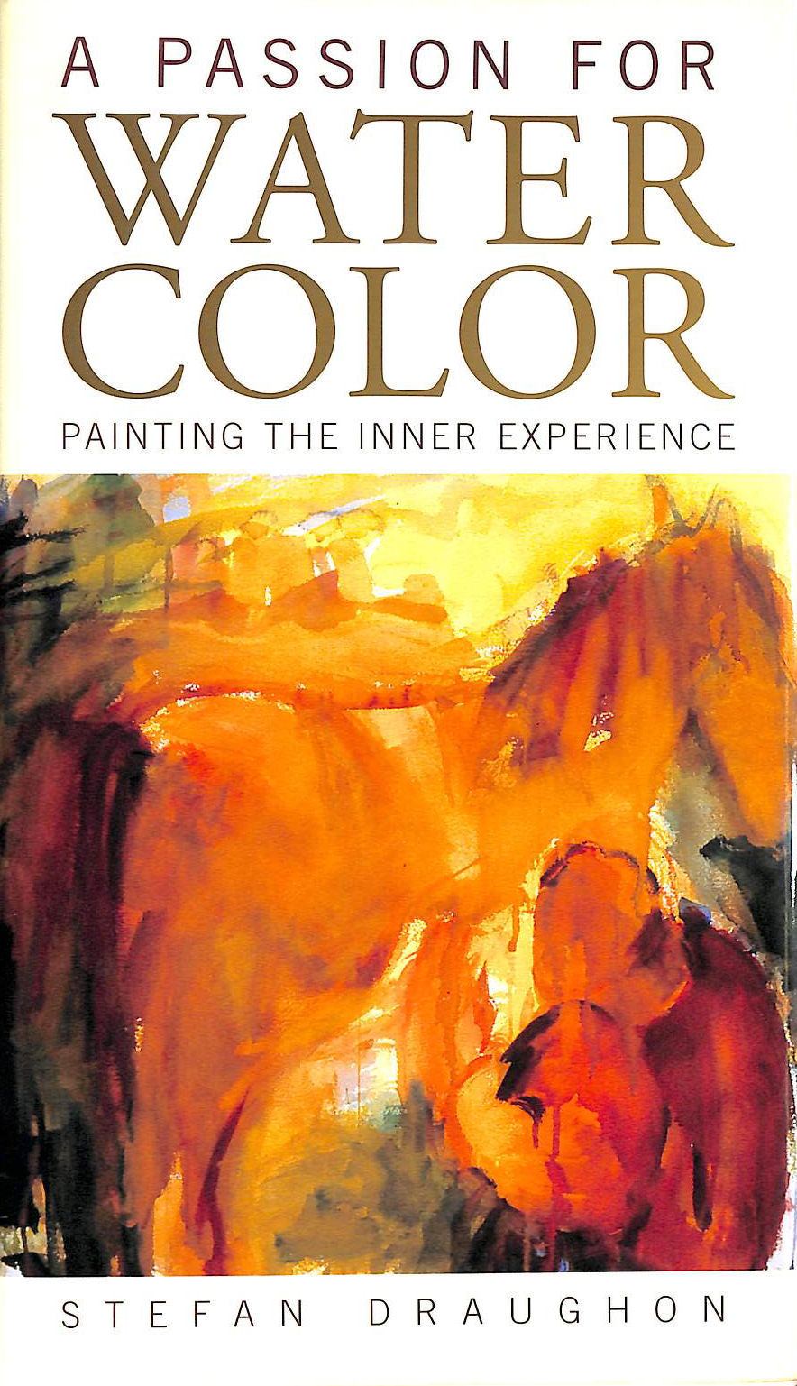 Image for A Passion for Watercolor: Painting the Inner Experience