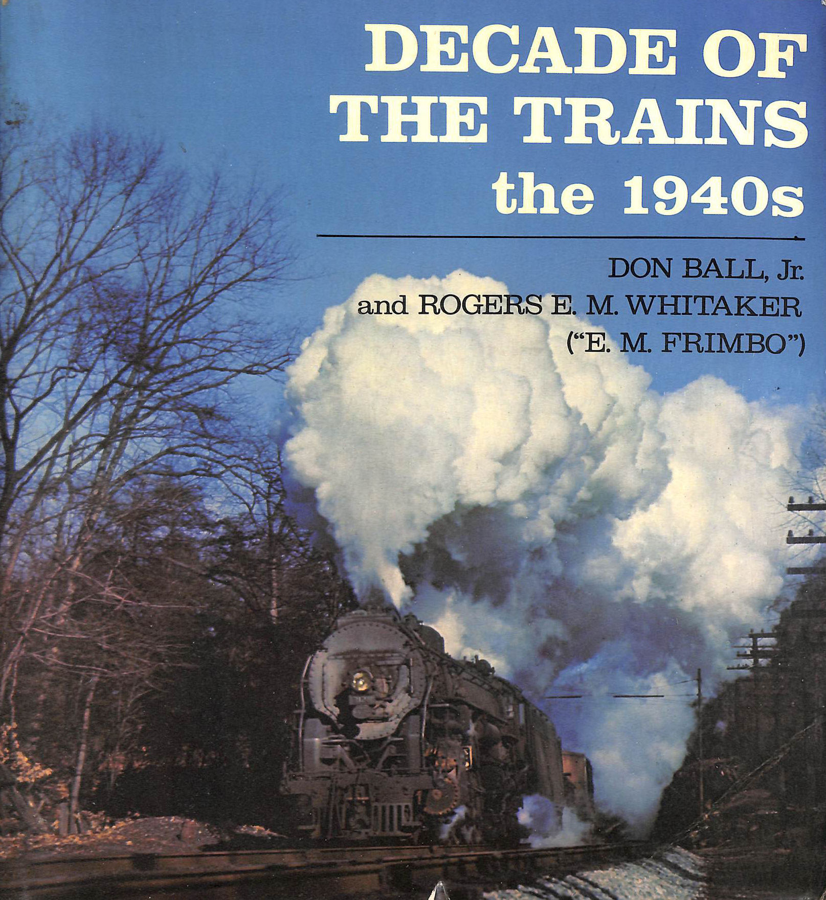 Image for Decade of the Trains: 1940's