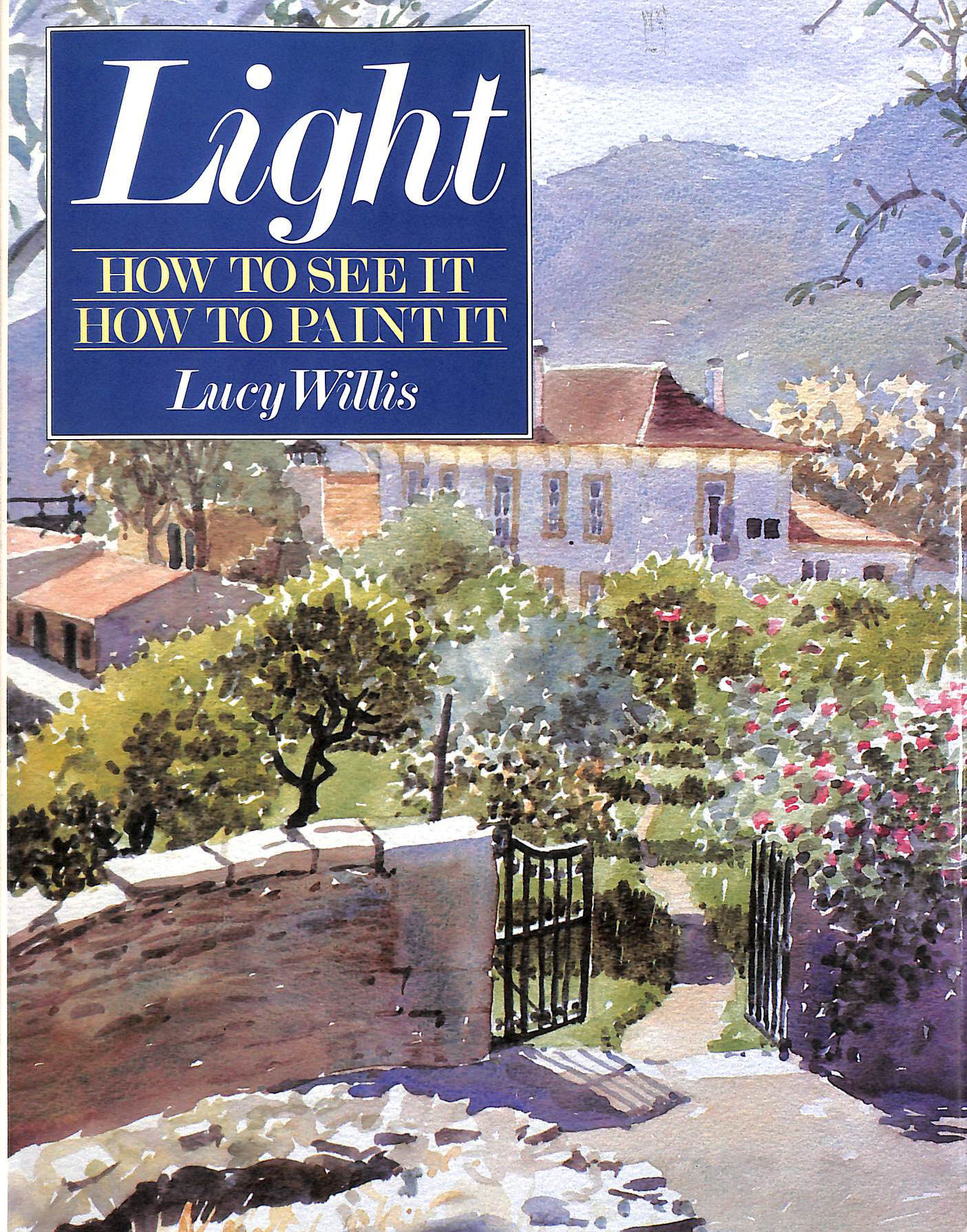 Image for Light: How to See it, How to Paint it