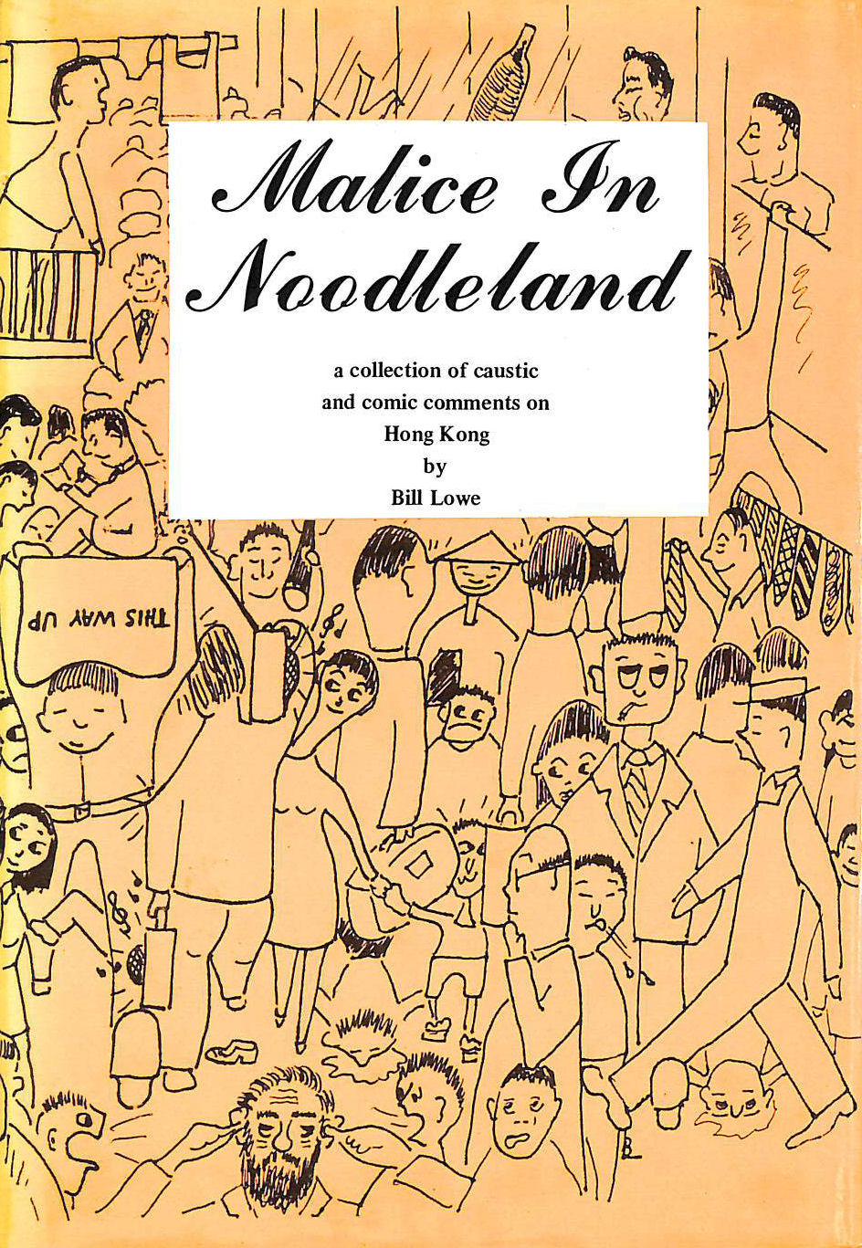 Image for Malice in Noodleland (a collection of caustic and comic comments on Hong Kong)
