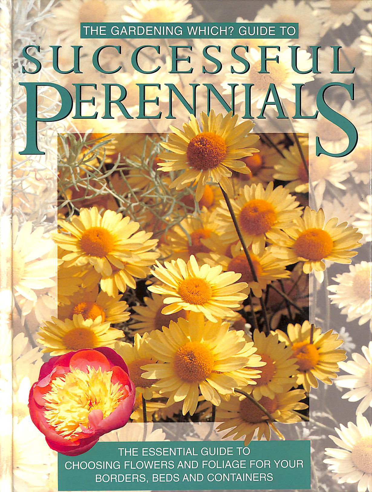 Image for The Gardening Which? Guide to Successful Perennials (Which? Consumer Guides) (Which? Consumer Guides)