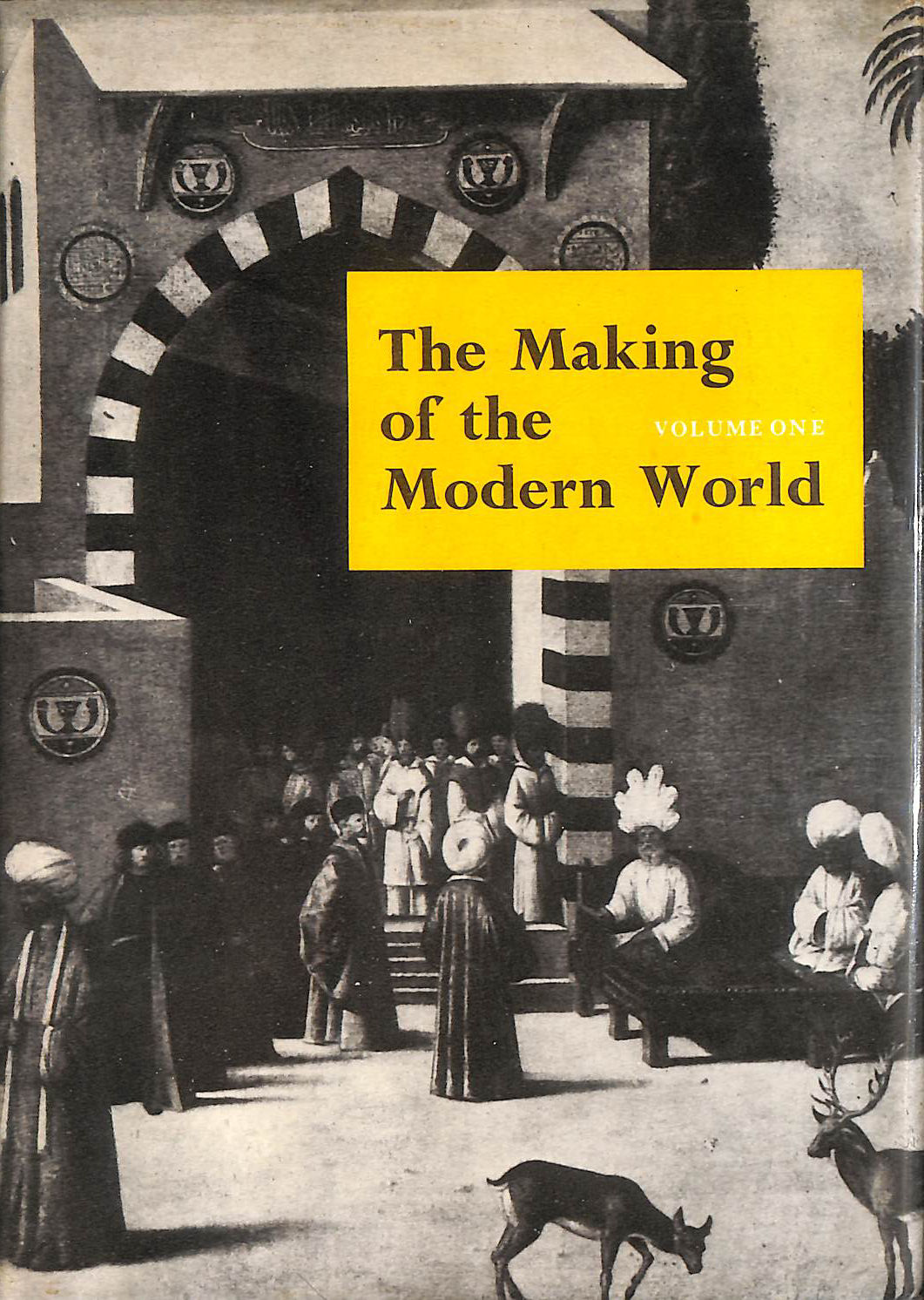 Image for The Making Of The Modern World; Volume One, Europe Discovers the World