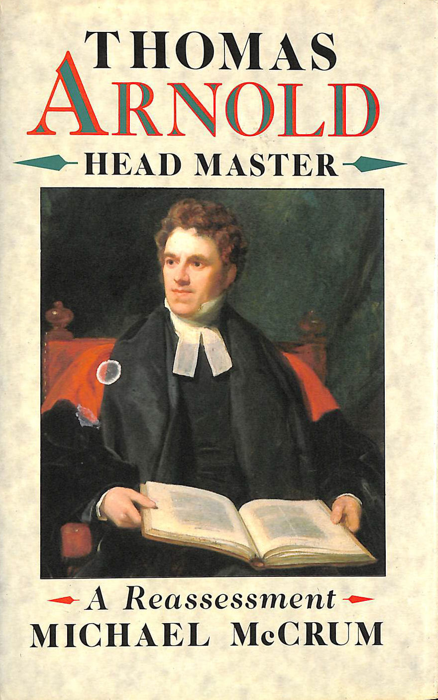 Image for Thomas Arnold, Head Master: A Reassessment