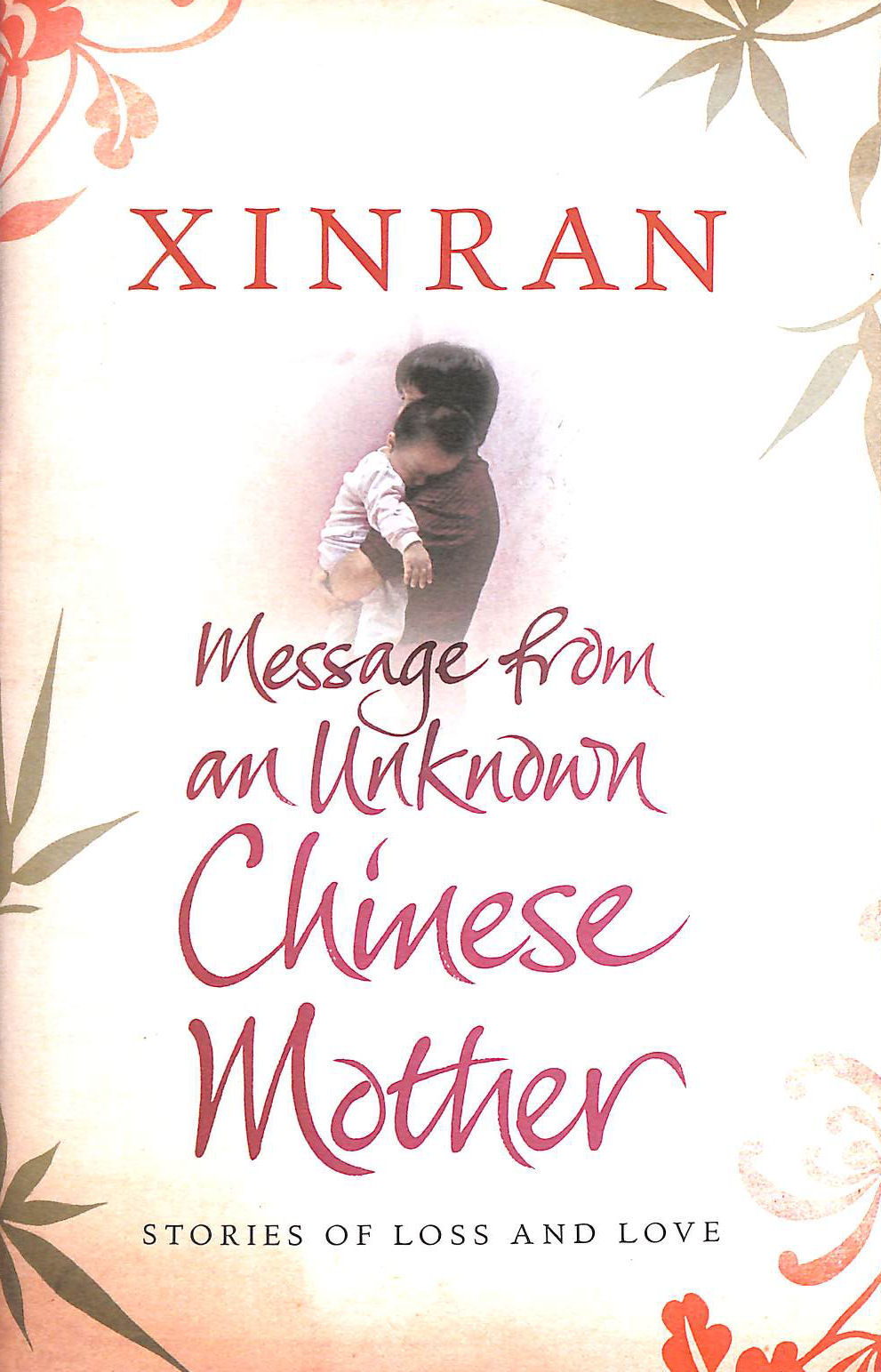 Image for Message from an Unknown Chinese Mother: Stories of Loss and Love