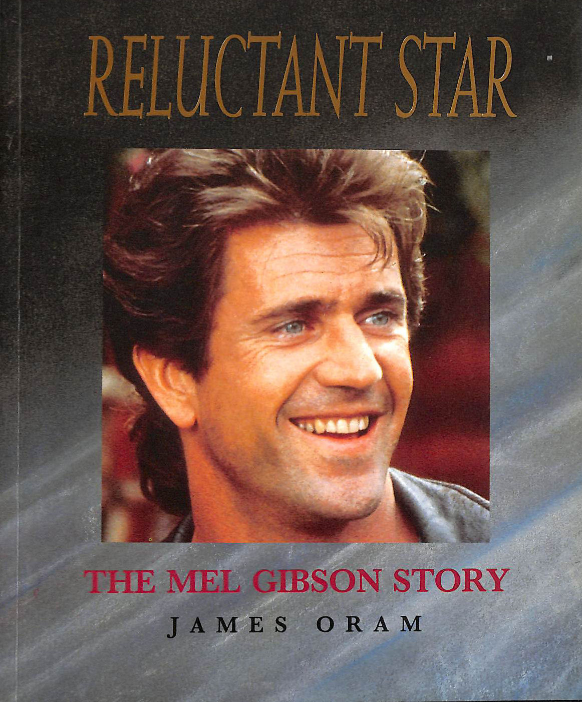 Image for Reluctant Star: Mel Gibson Story