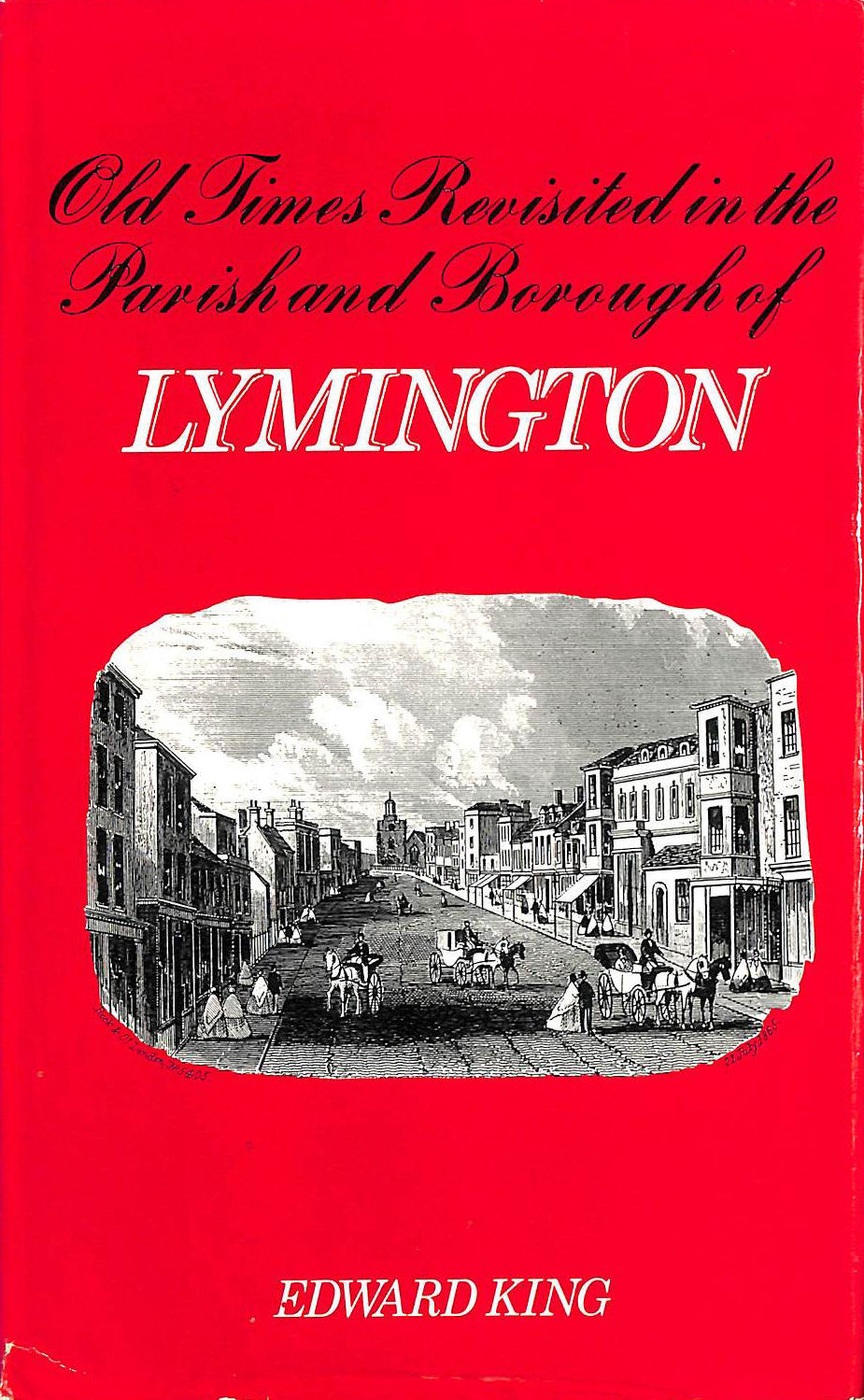 Image for Old Times Revisited in the Parish and Borough of Lymington