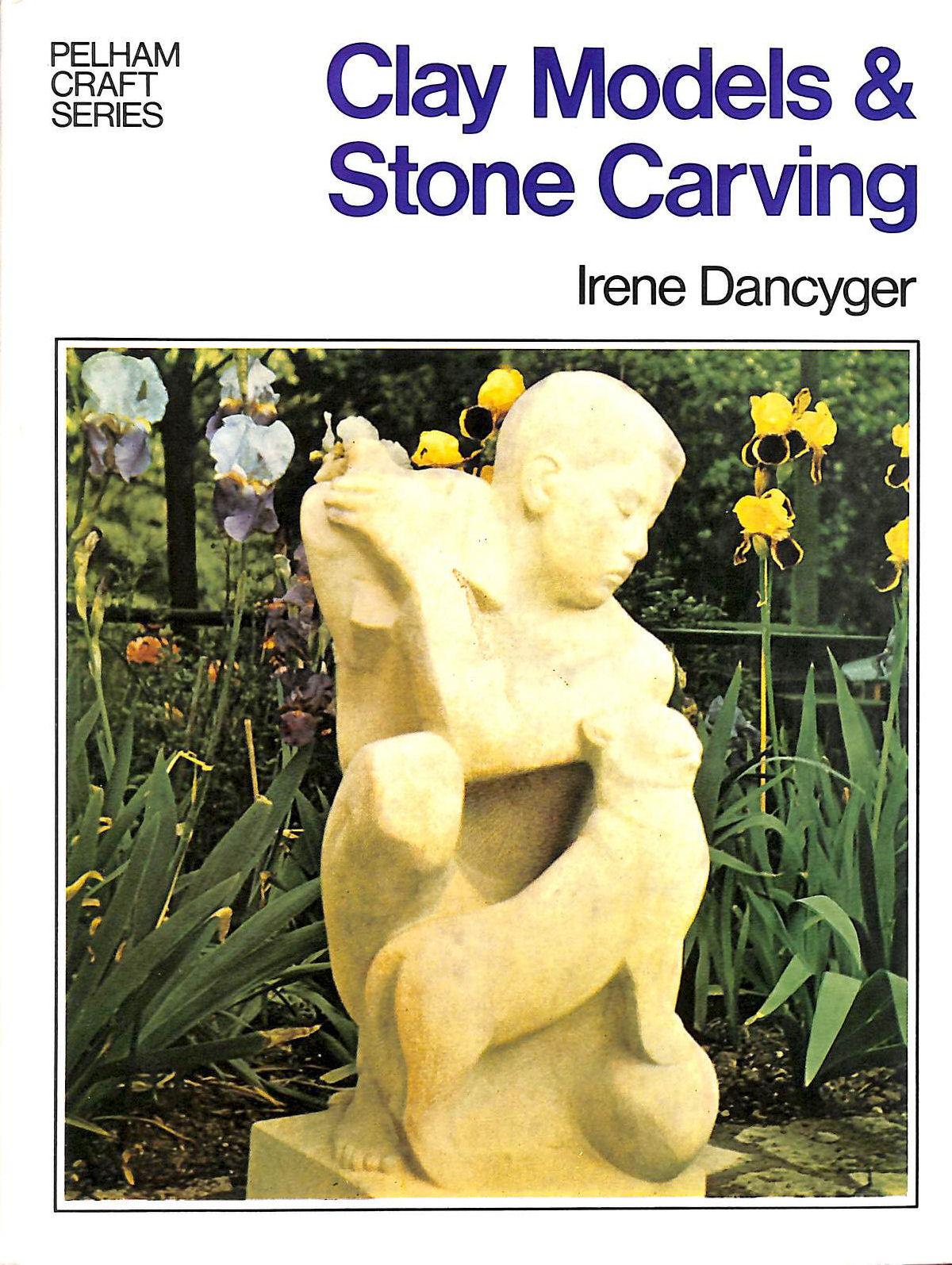 Image for Clay Models and Stone Carving (Pelham craft series)