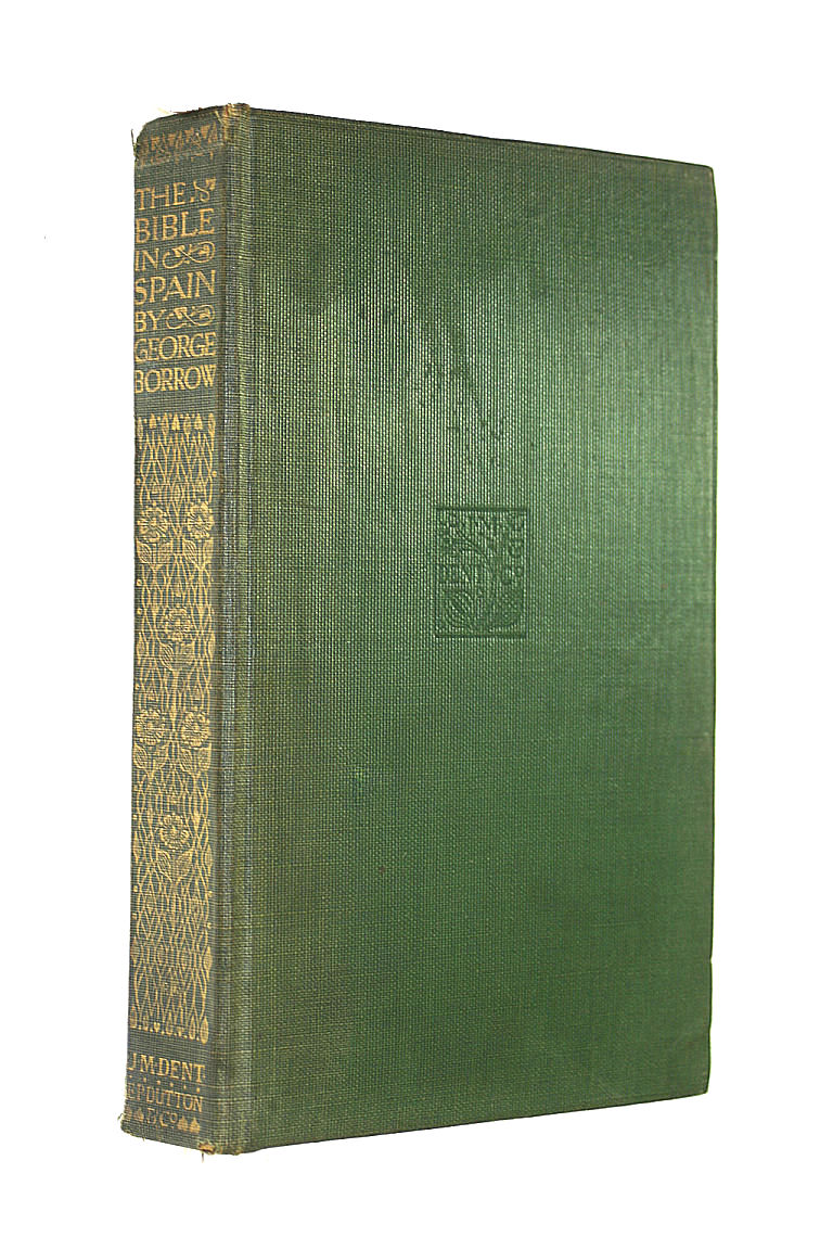 The Bible in Spain: Or, the Journeys Adventures, and Imprisonments of An Englishman in An Attempt to Circulate the Scriptures in the Peninsula (Everyman's Library), George Borrow
