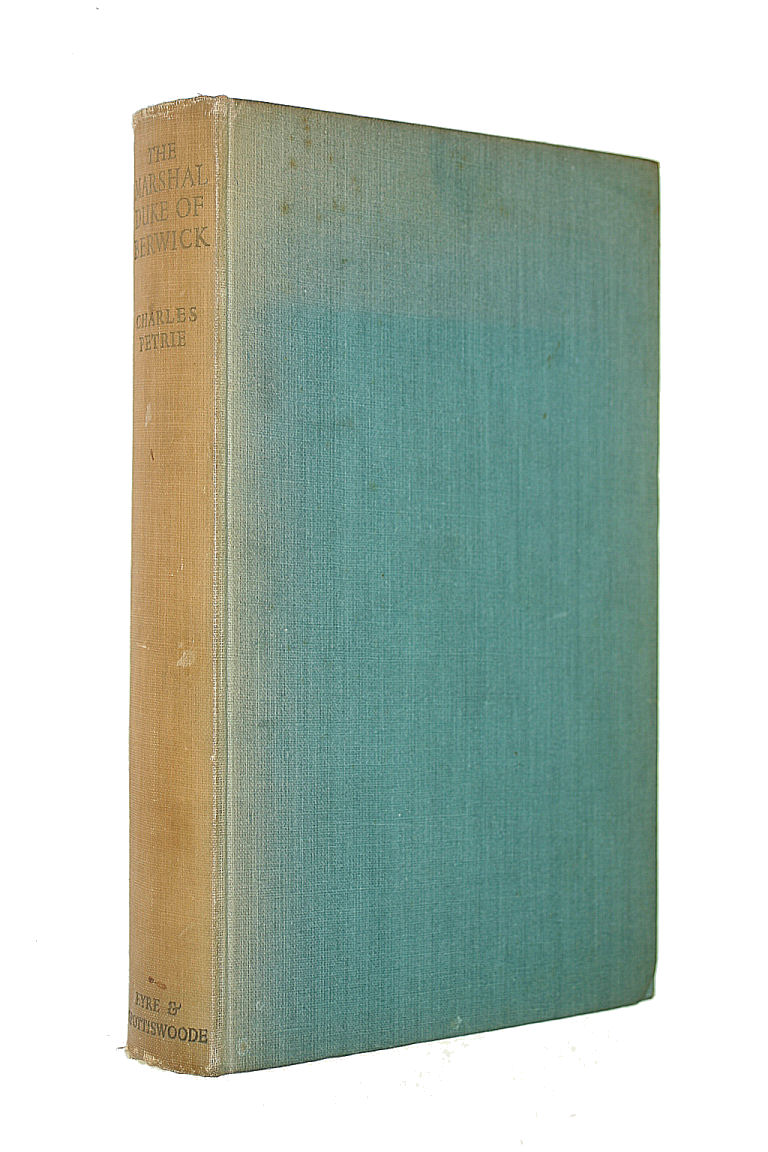 The Marshal Duke of Berwick: The picture of an age, Petrie, Charles