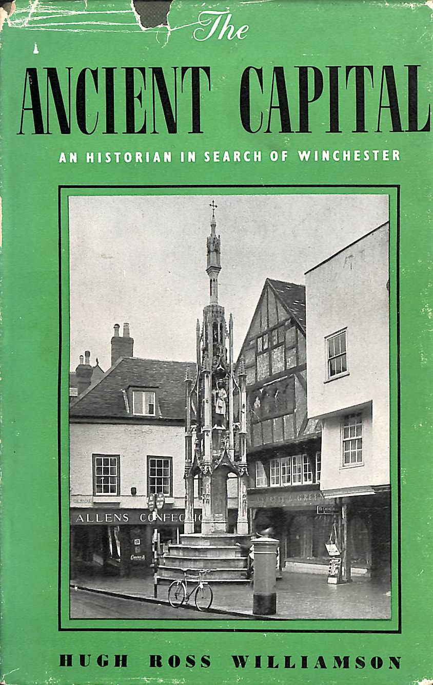 Image for The ancient capital: An historian in search of Winchester