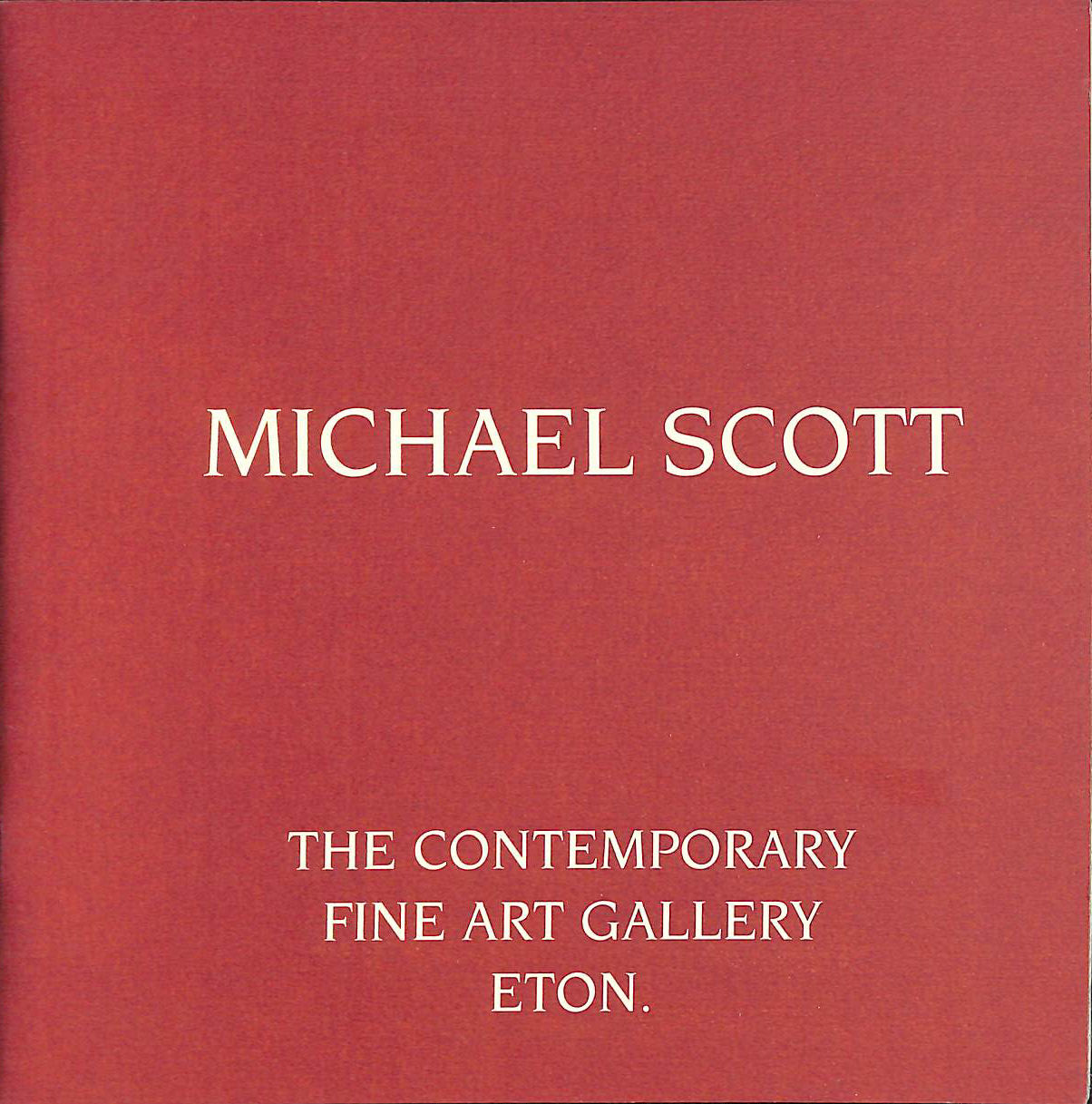 Image for Michael Scott an Exhibition of Recent Works