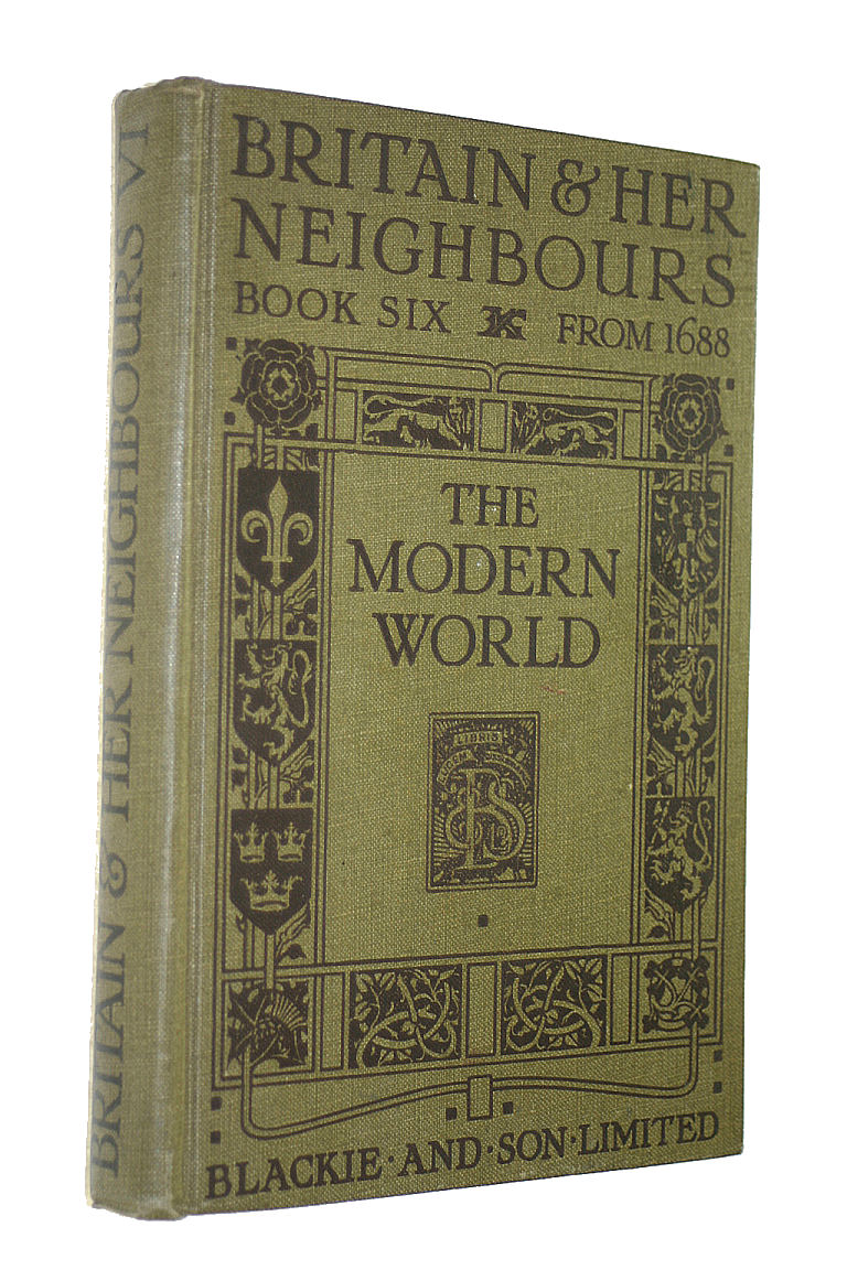 Image for Britain And Her Neighbours Book VI: The Modern World, 1688 To Present Day
