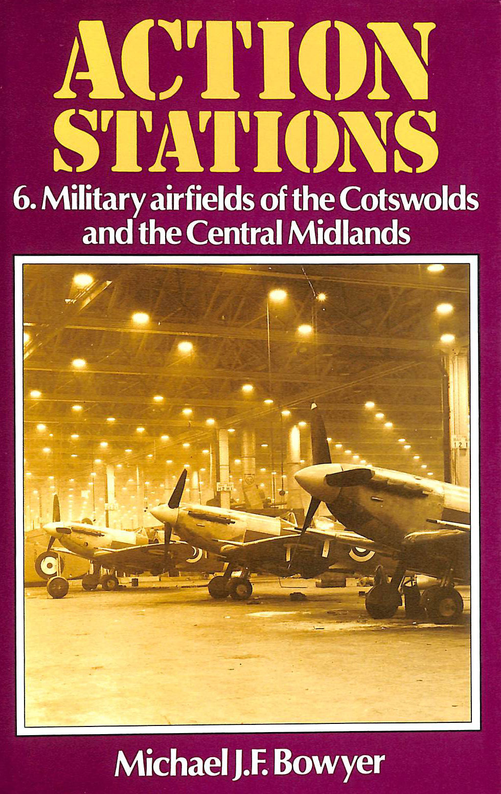 Image for Action Stations: Military Airfields of the Cotswolds and the Central Midlands v. 6