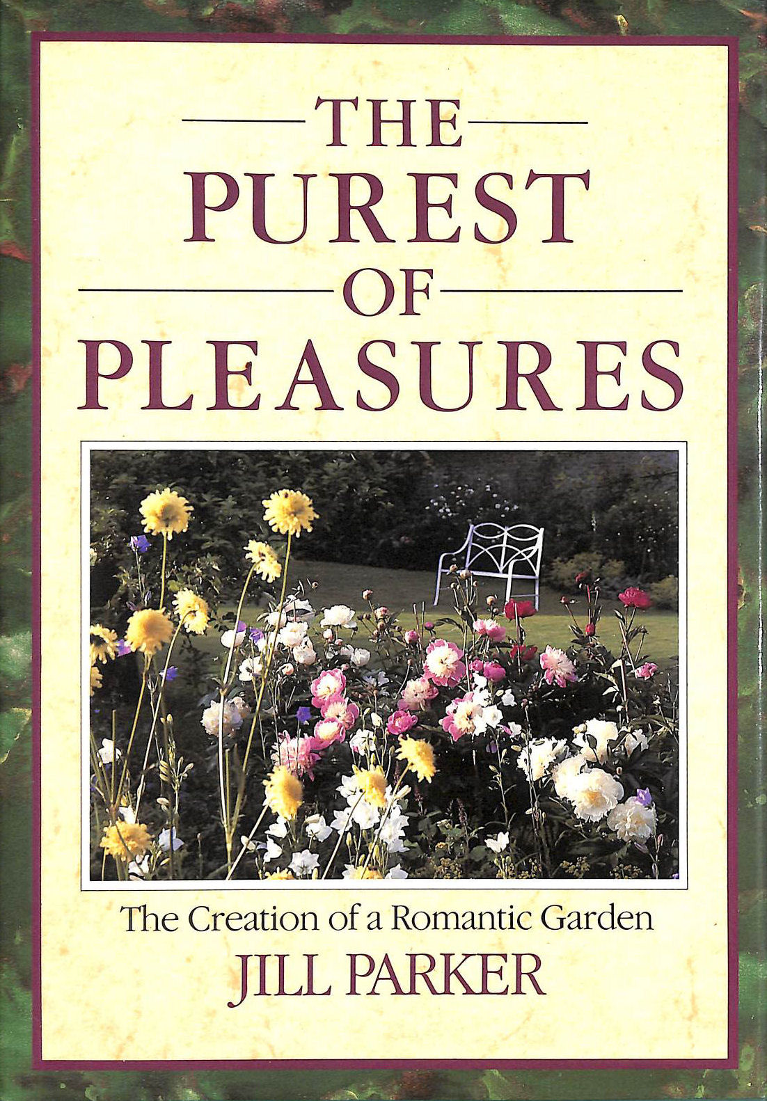 Image for The Purest of Pleasures: Creation of a Romantic Garden