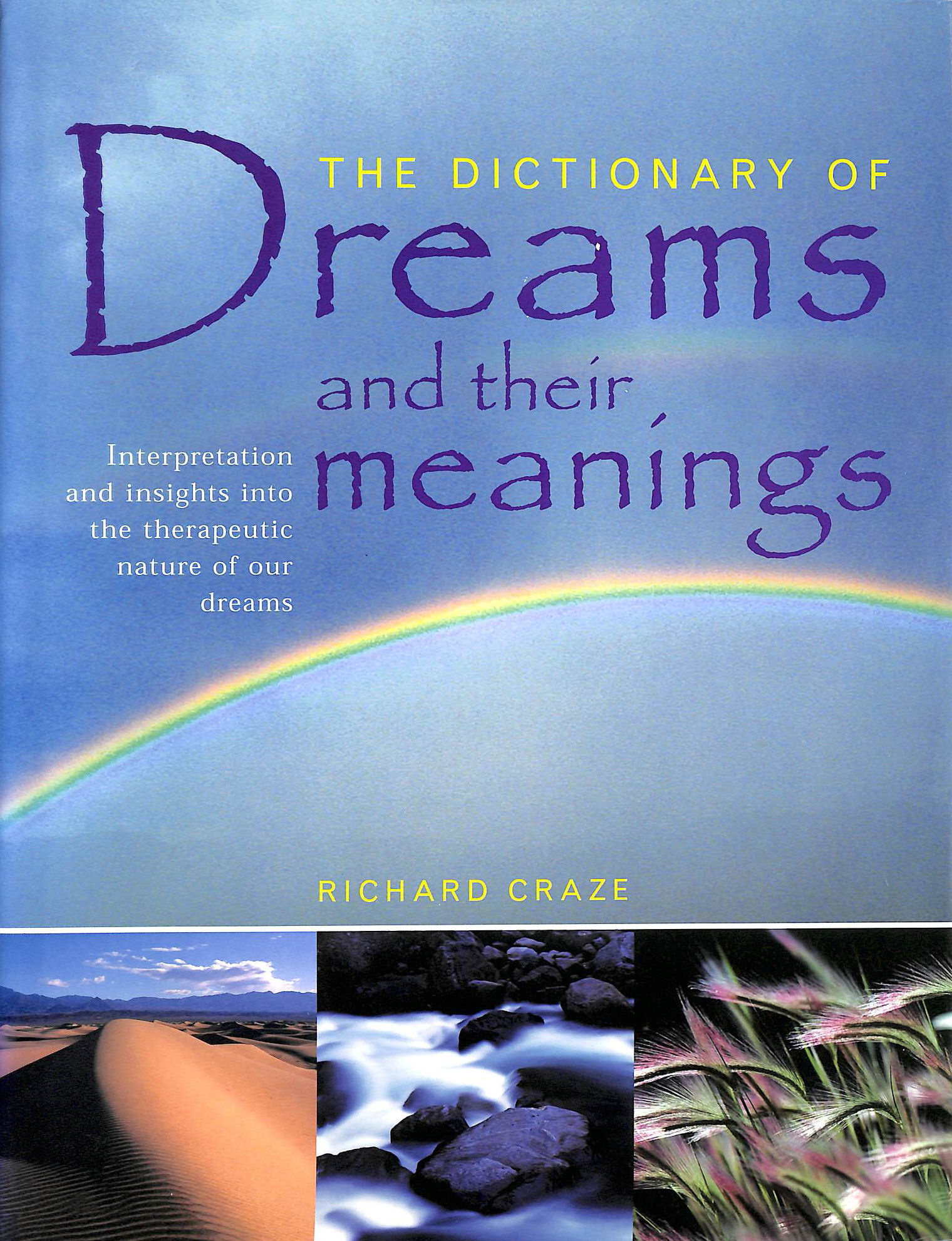Image for The Dictionary Of Dreams And Their Meanings: Interpretation And Insights Into The Therapeutic Nature Of Our Dreams