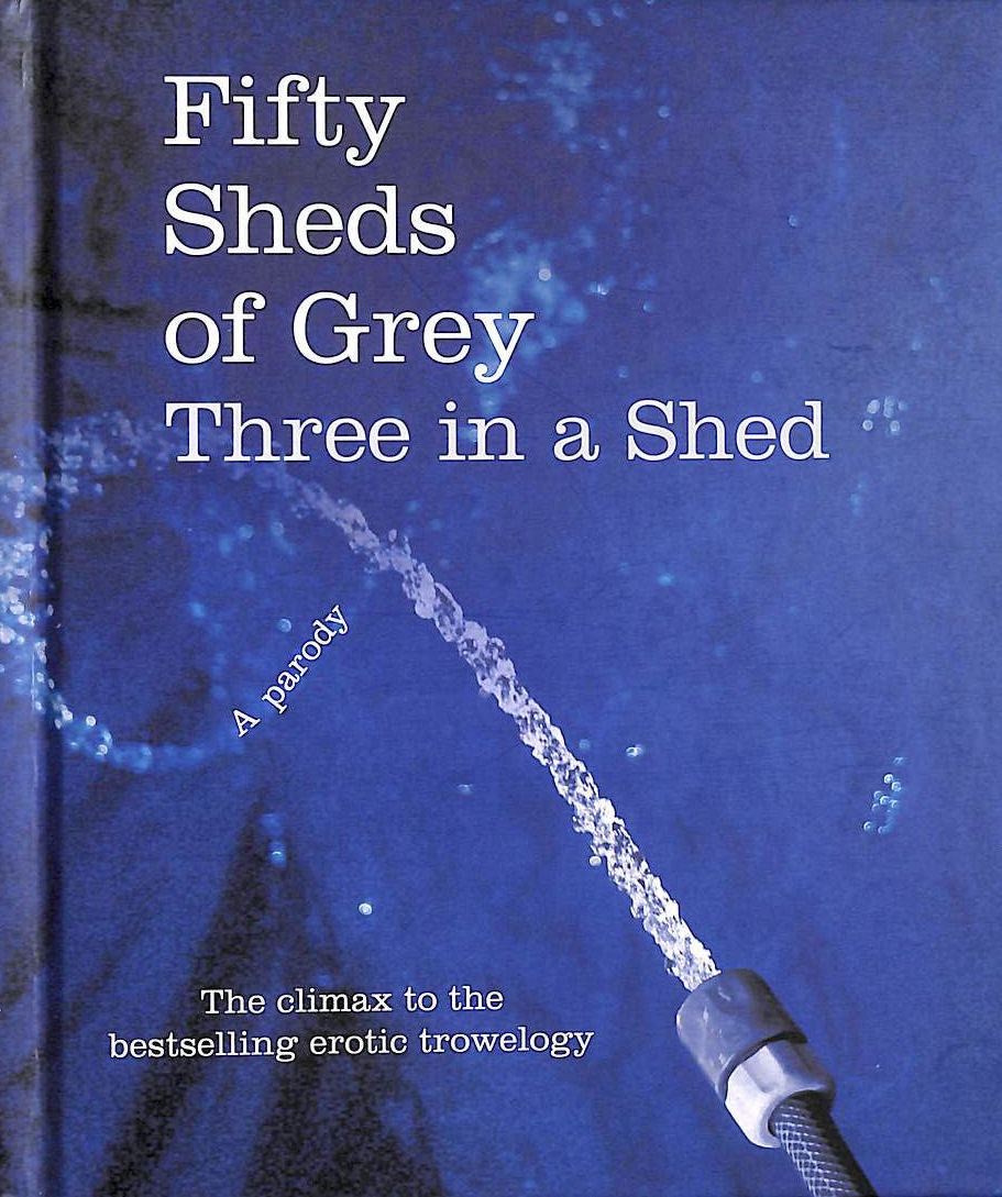 Image for Fifty Sheds of Grey: Three in a Shed