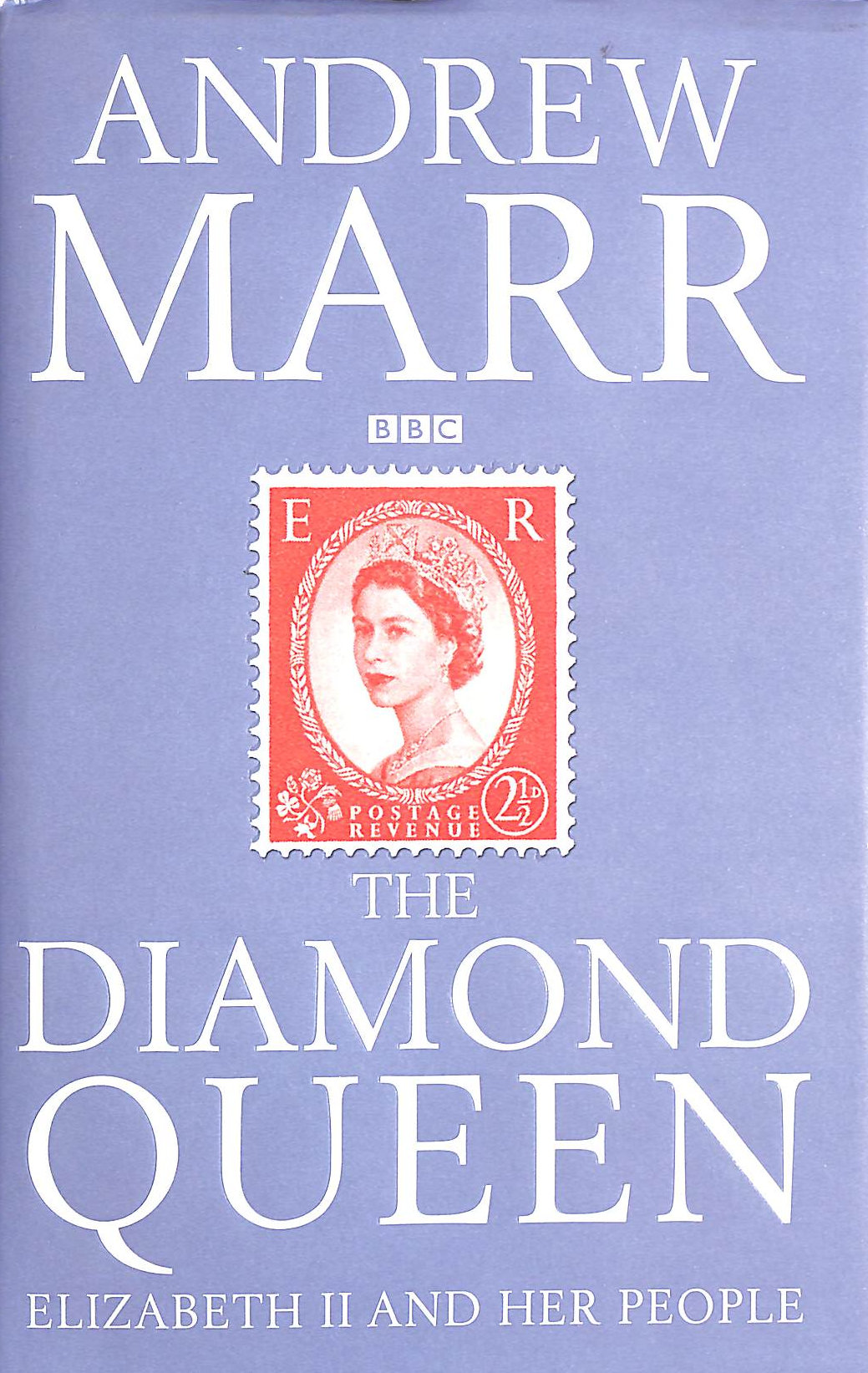 Image for The Diamond Queen: Elizabeth II and Her People