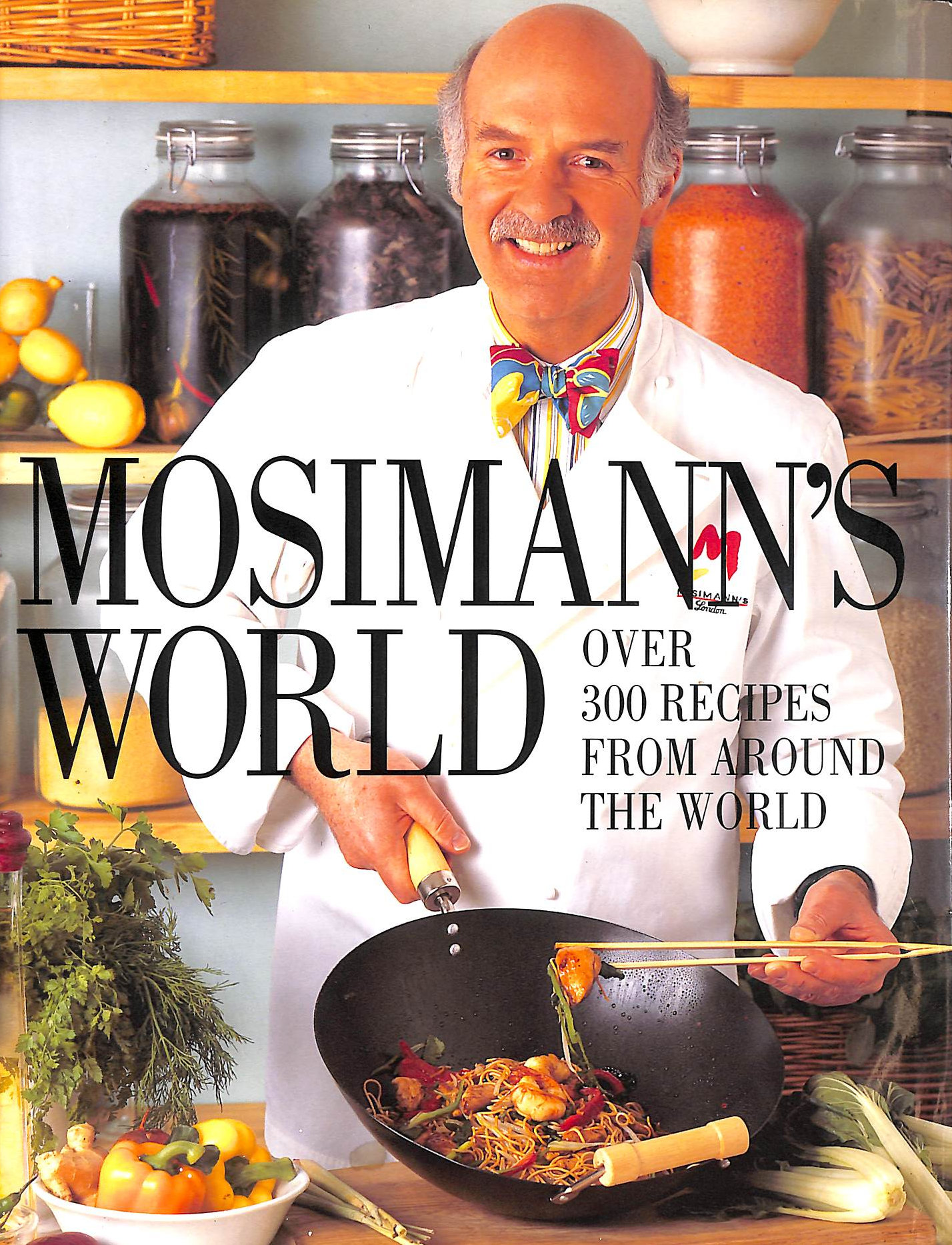 Image for Mosimann's World: Over 300 Recipes from Around the World