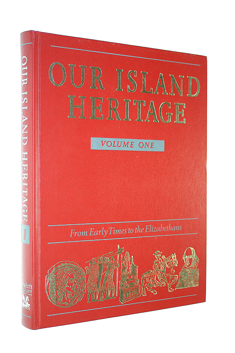 Image for Our Island Heritage: Vol. 1: From Early Times to the Elizabethans