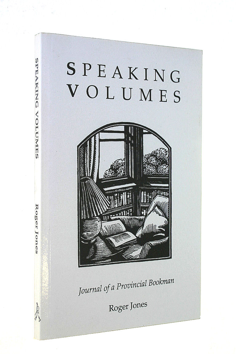 Image for SPEAKING VOLUMES. JOURNAL OF A PROVINCIAL BOOKMAN.