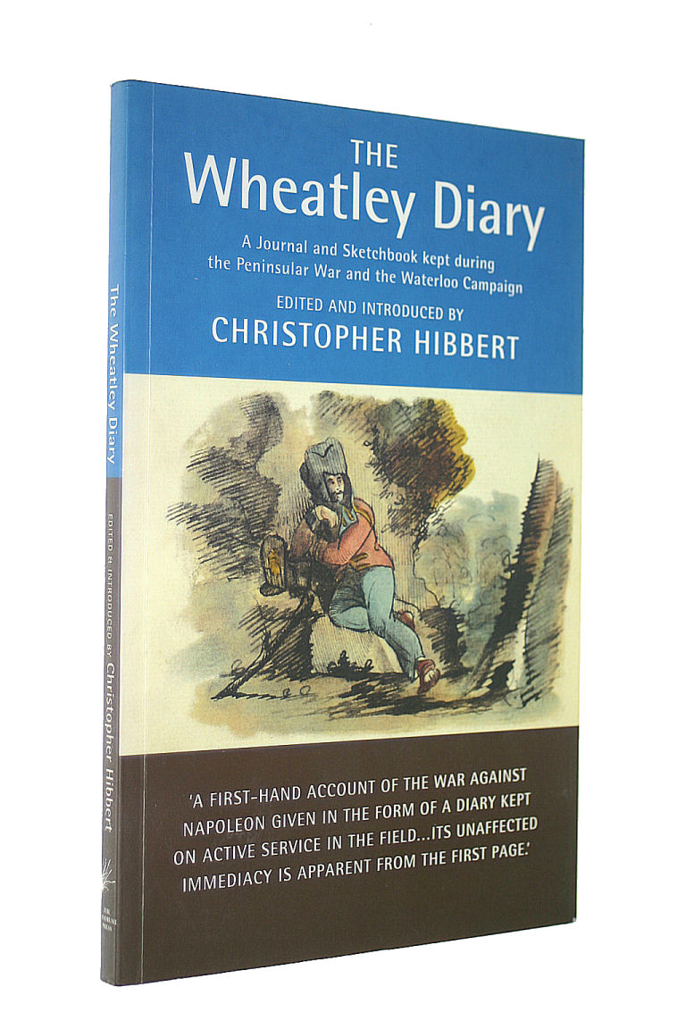 Image for The Wheatley Diary: A Journal and Sketchbook from the Peninsular War and the Waterloo Campaign